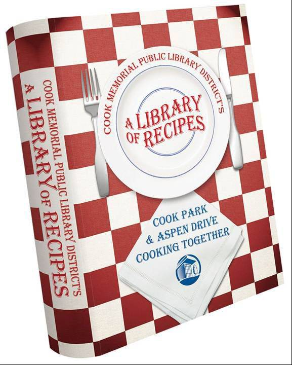 "The Cook Memorial Public Library District launched a communitywide request for recipe submissions for their upcoming cookbook ""A Library of Recipes: Cook Park and Aspen Drive Cooking Together""."