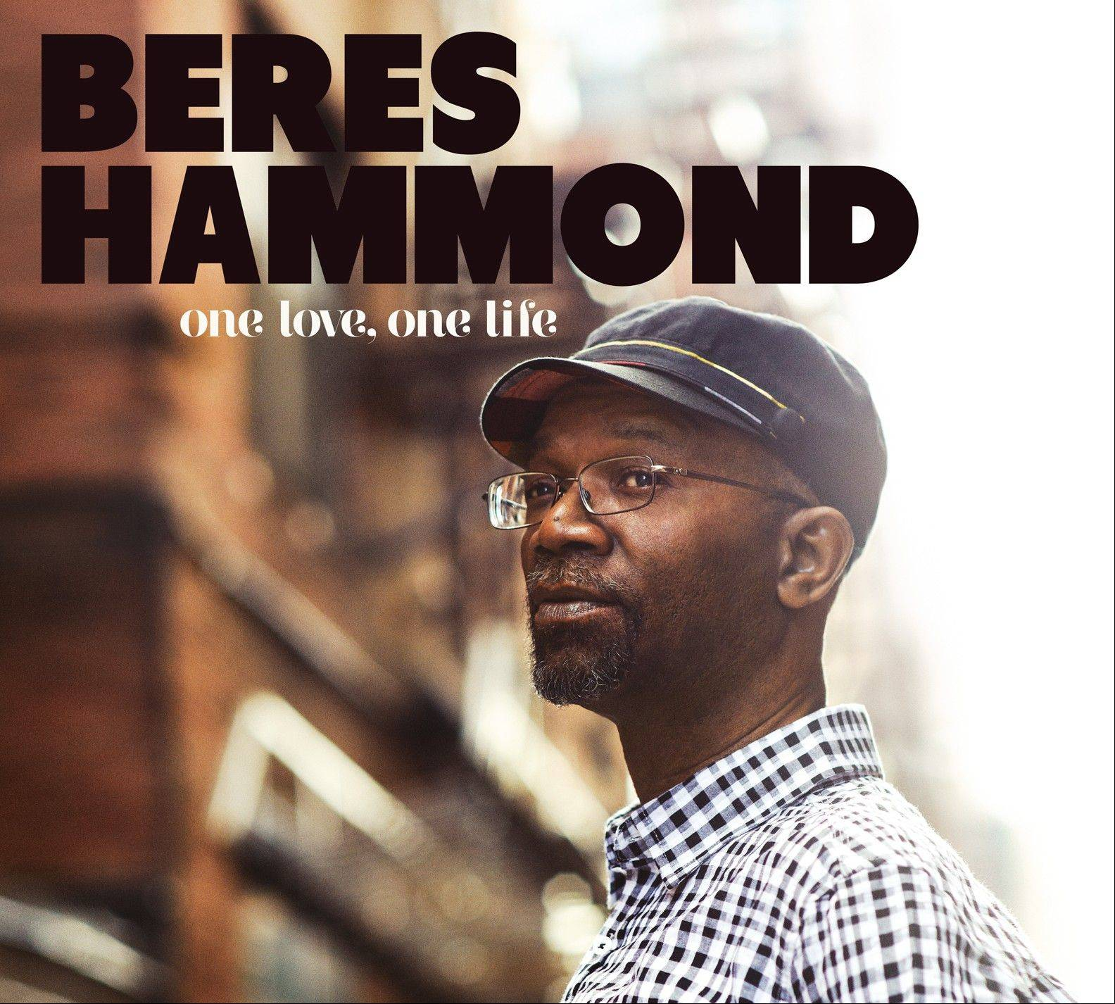"Beres Hammond, ""One Love, One Life"""
