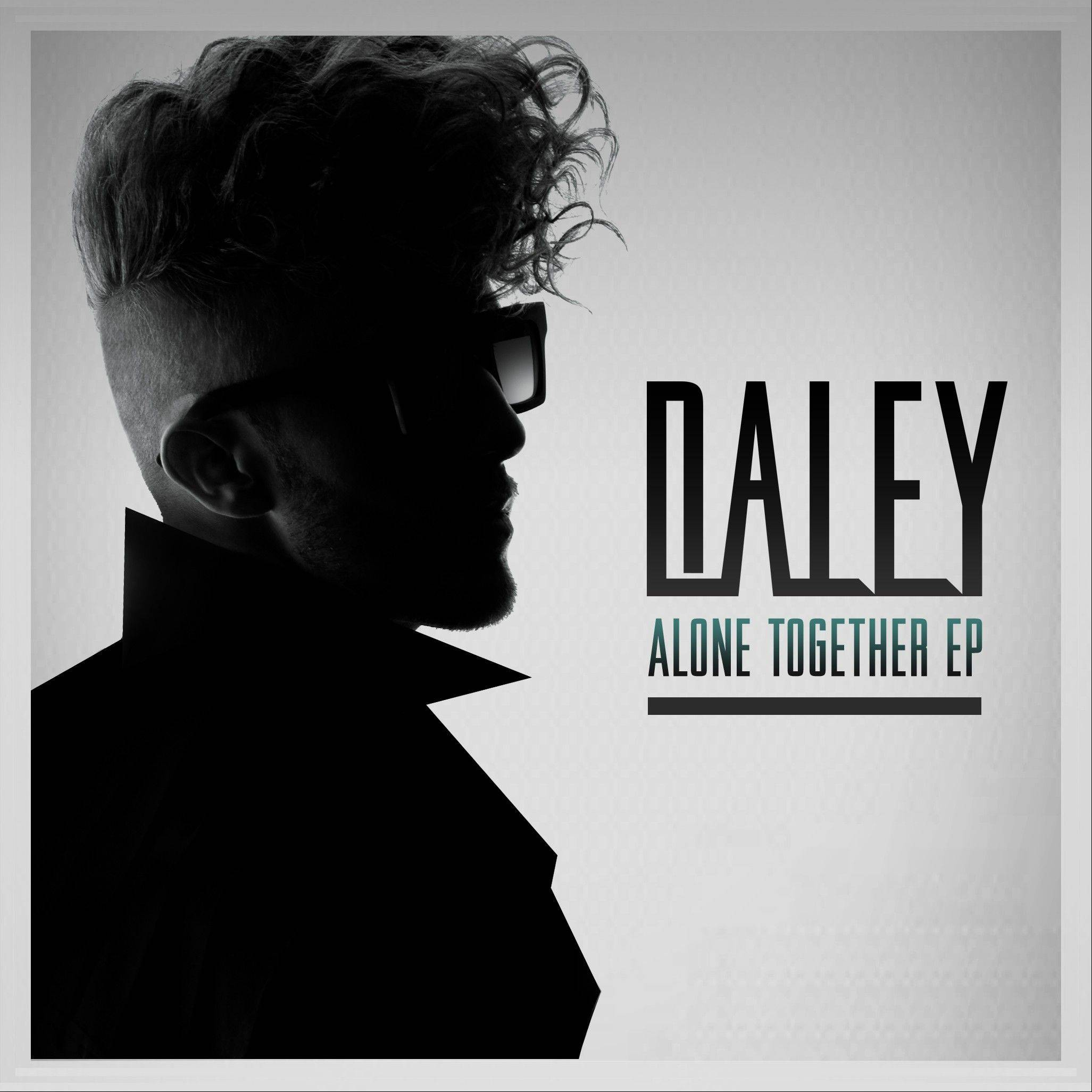 "Daley, ""Alone Together EP"""
