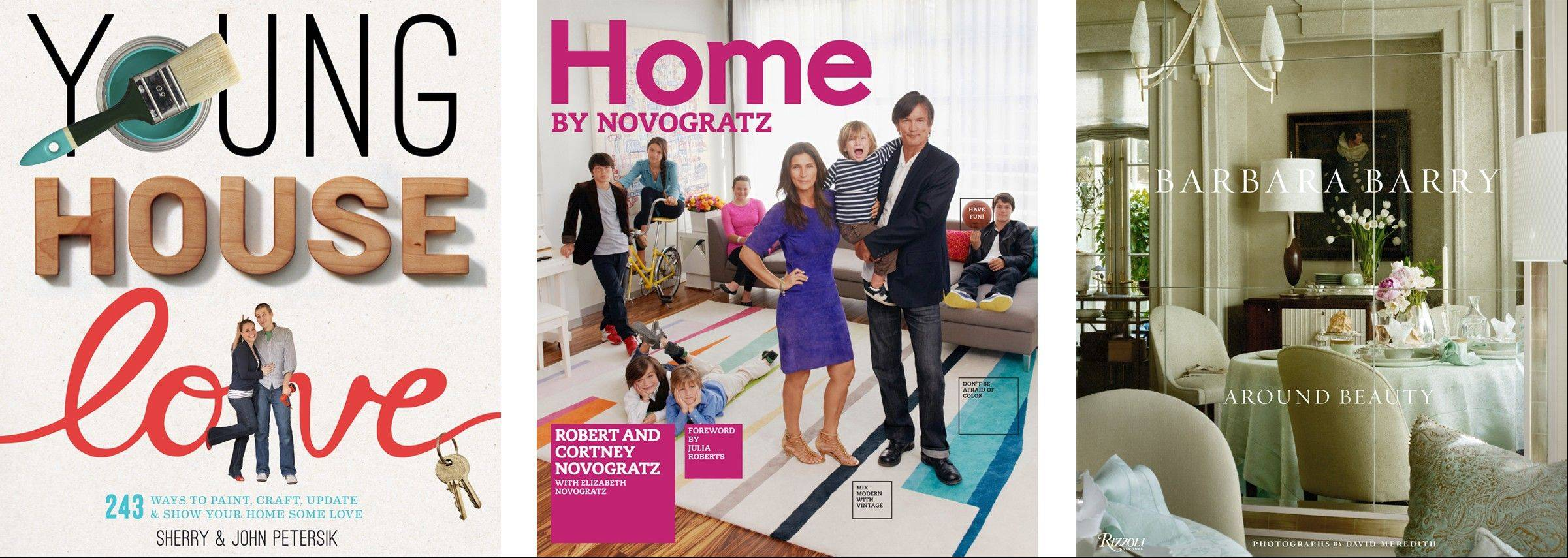 Fresh design books: the best of 2012. From left, �Young House Love,� �Home by Novogratz� and �Barbara Barry: Around Beauty.�