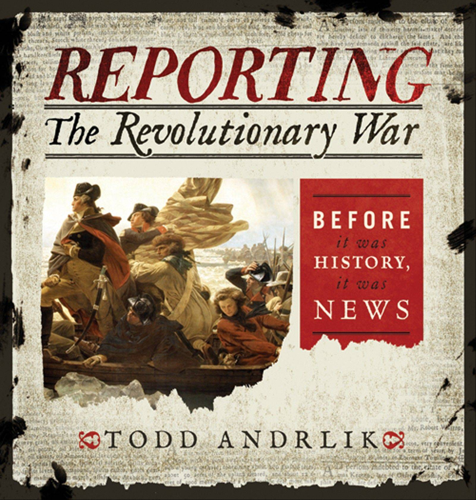 "The cover of ""Reporting The Revolutionary War."""