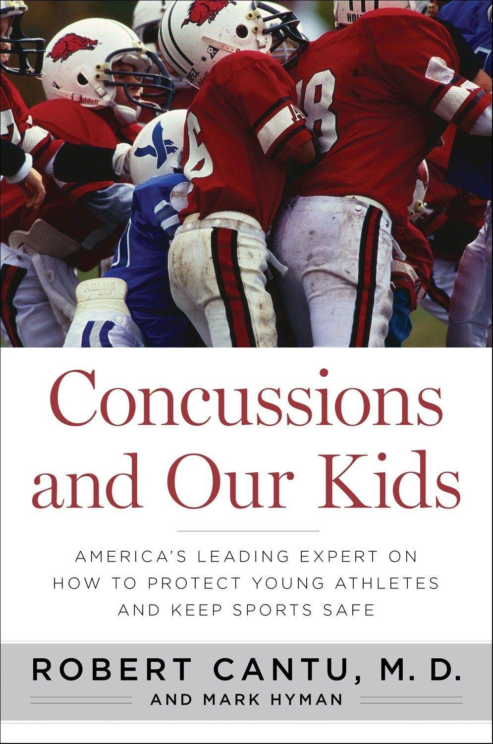 """Concussions and Our Kids"" by Robert Cantu, M.D., and Mark Hyman (Houghton Mifflin Harcourt, 2012), $24, 181 pages."