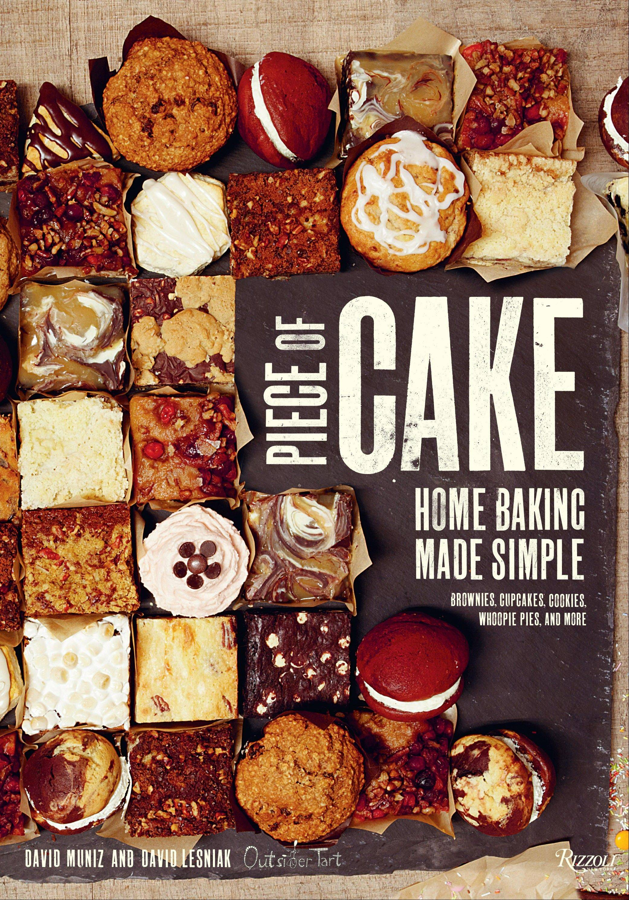 """Piece of Cake: Home Baking Made Simple"" by David Muniz and David Lesniak"
