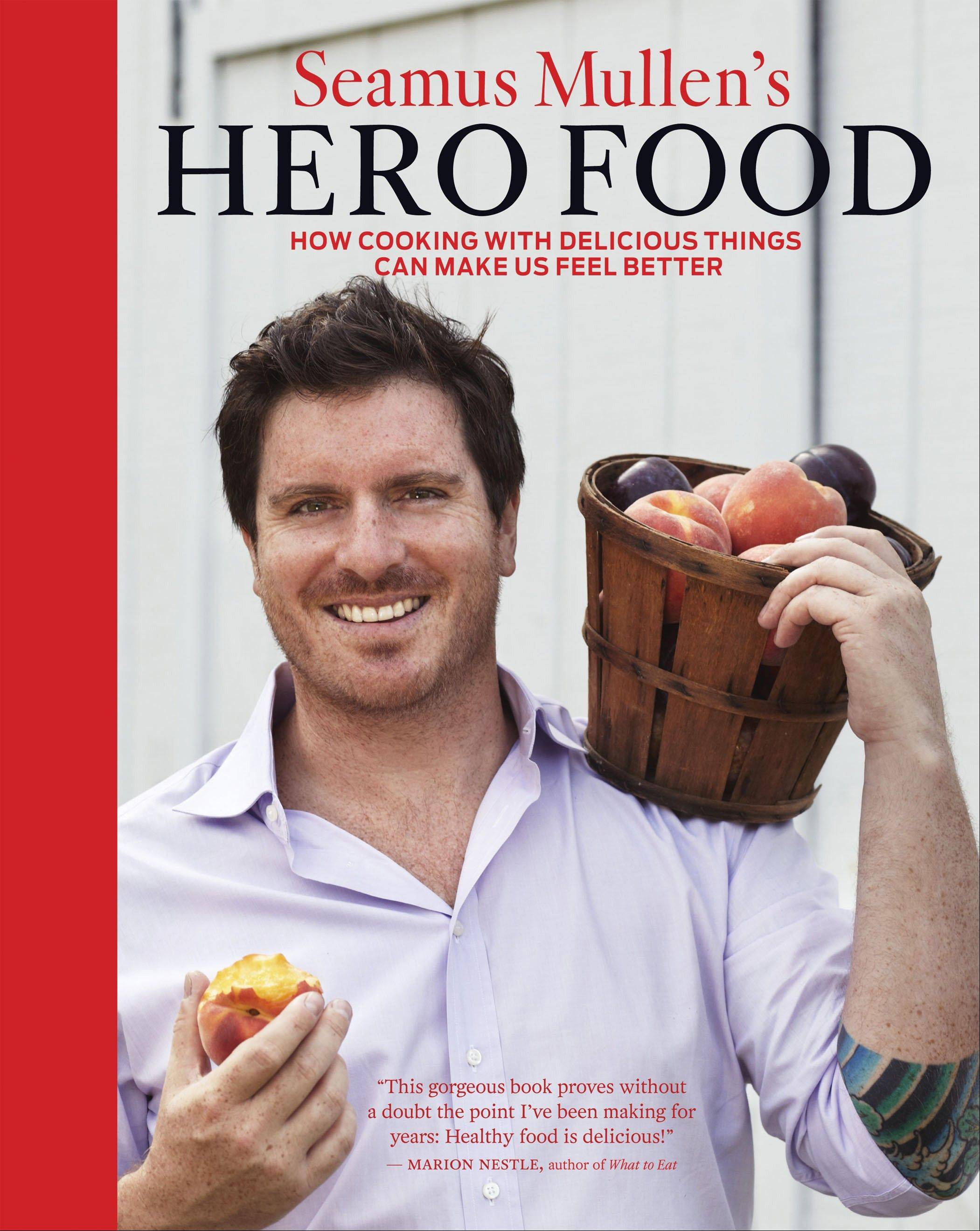 "Seamus Mullen's ""Hero Food"""