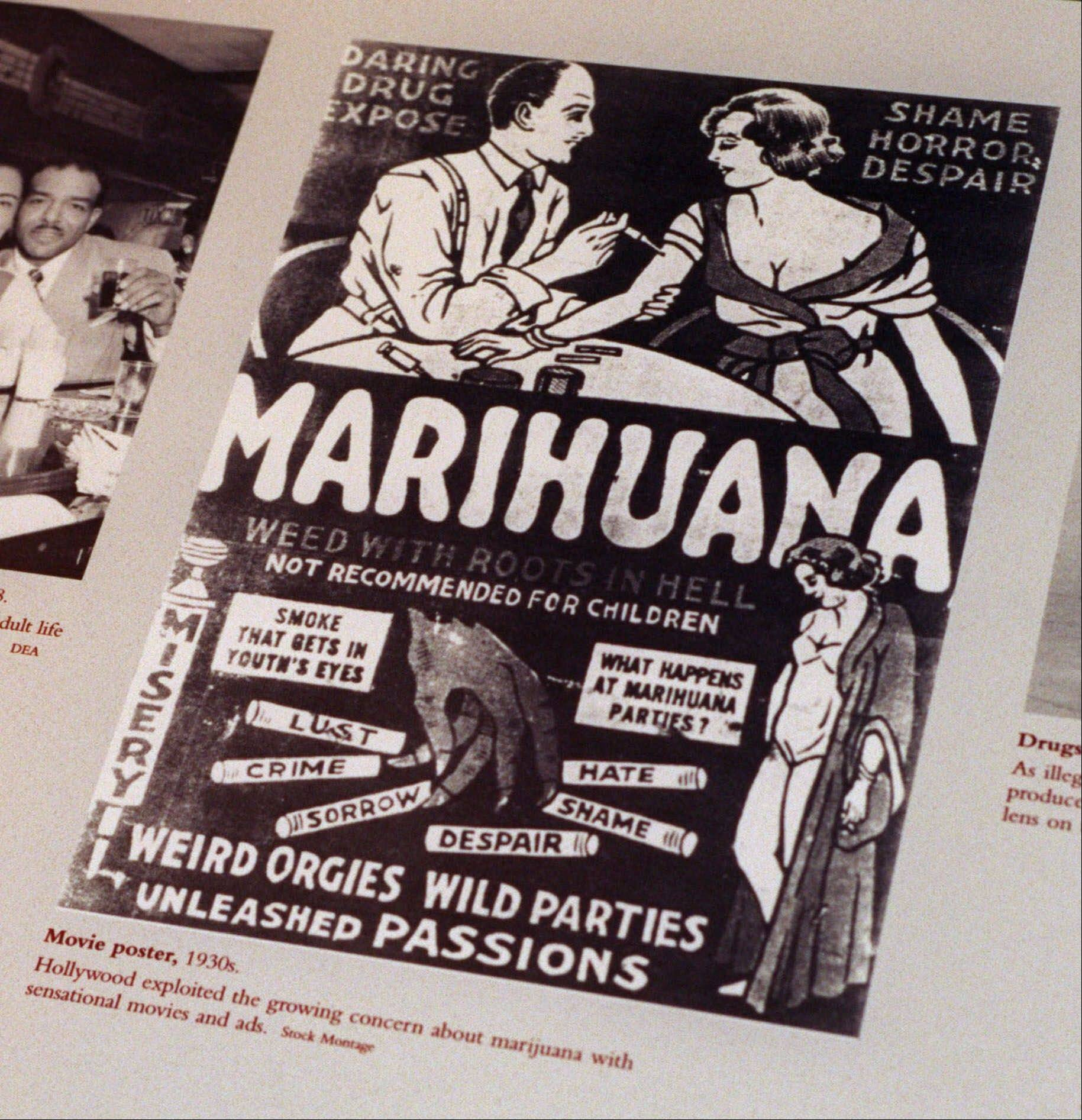 "A 1930s anti-marijuana movie poster was part of an exhibit at the DEA Museum and Visitors Center in Arlington, Va. After the repeal of alcohol prohibition in 1933, Harry Anslinger, who headed the Federal Bureau of Narcotics, turned his attention to pot. He told of sensational crimes reportedly committed by marijuana addicts. ""No one knows, when he places a marijuana cigarette to his lips, whether he will become a philosopher, a joyous reveler in a musical heaven, a mad insensate, a calm philosopher, or a murderer,"" he wrote in ""Marijuana: Assassin of Youth,"" in 1937."