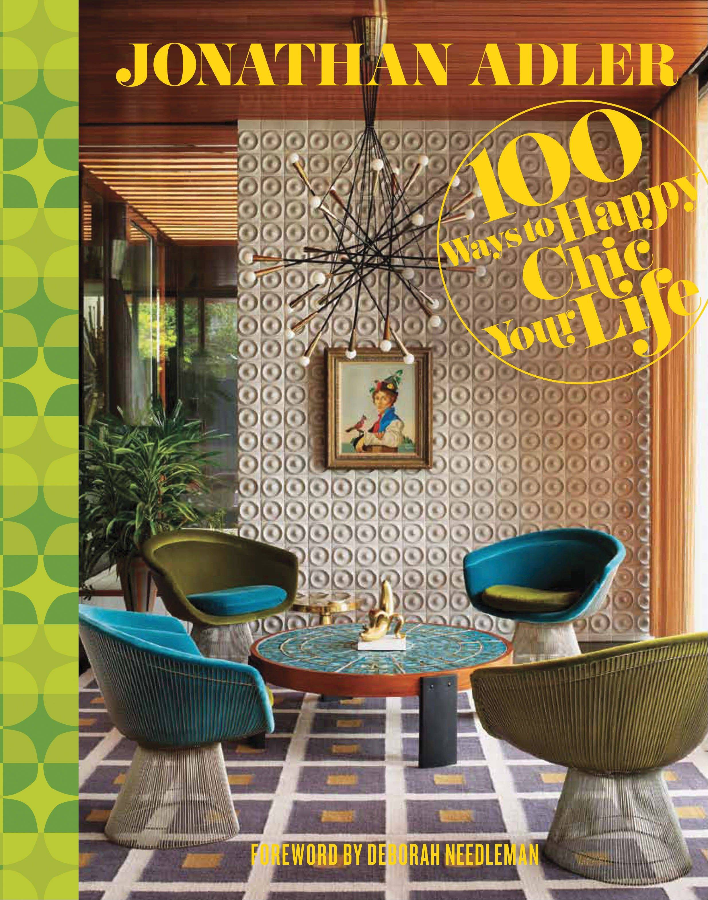 "Only the fantastical mind of Jonathan Adler could consider using the phrase ""happy chic"" as a verb. Yet somehow, that's exactly what he teaches the reader in his new book, ""100 Ways to Happy Chic Your Life"" (Sterling Signature, 2012), which is packed with gorgeous photos of interiors, sketches, lists of recommendations and words of whimsy."