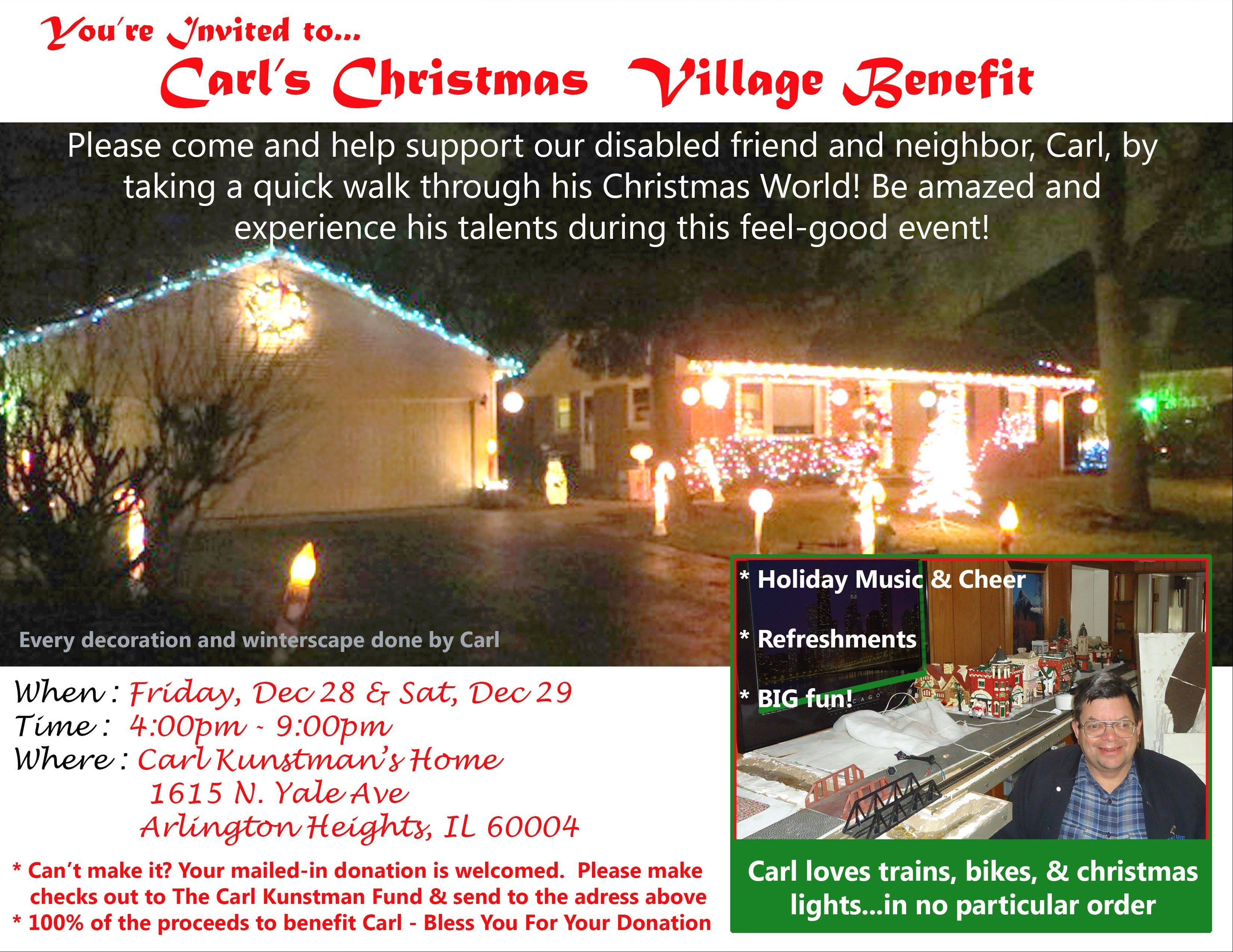 "Neighbors of 60-year-old Arlington Heights resident Carl Kunstman have rallied around him this holiday season to help him keep his home after he fell prey to financial scam artists. They're holding a ""Carl's Village"" fundraiser to benefit him next week."