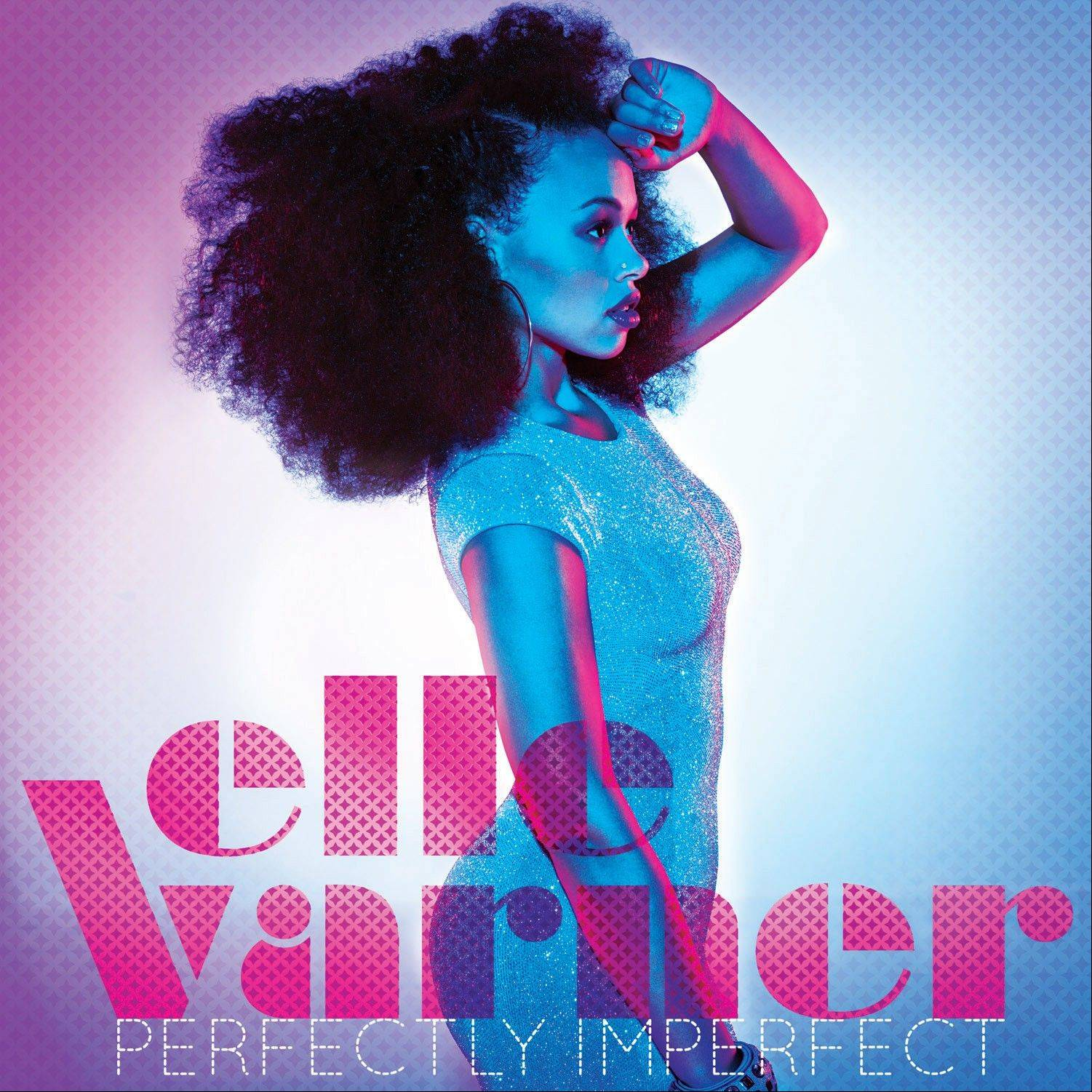 "Elle Varner, ""Perfectly Imperfect"""