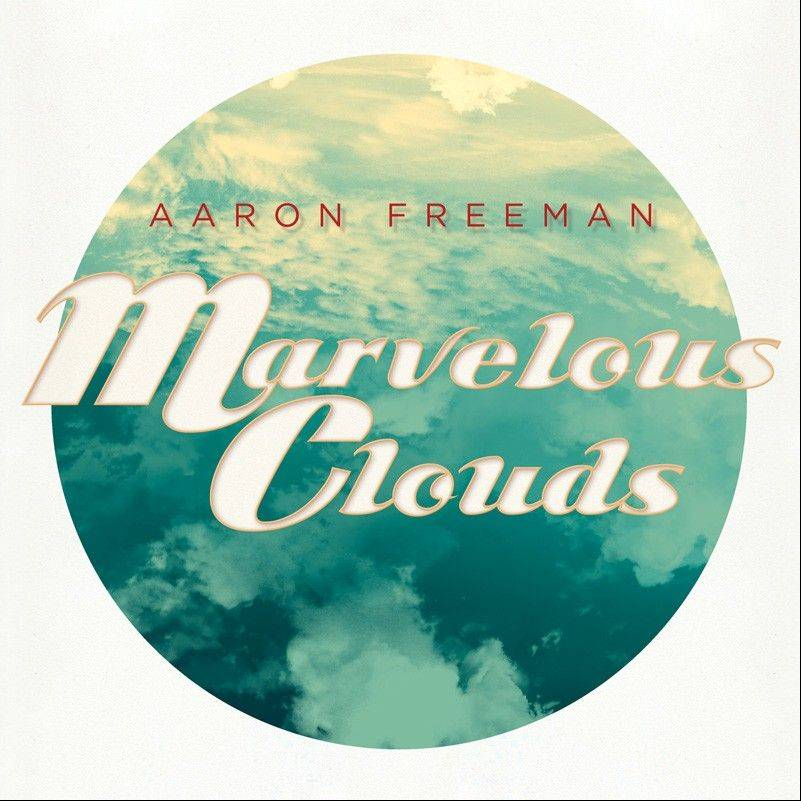 "Aaron Freeman, ""Marvelous Clouds"""