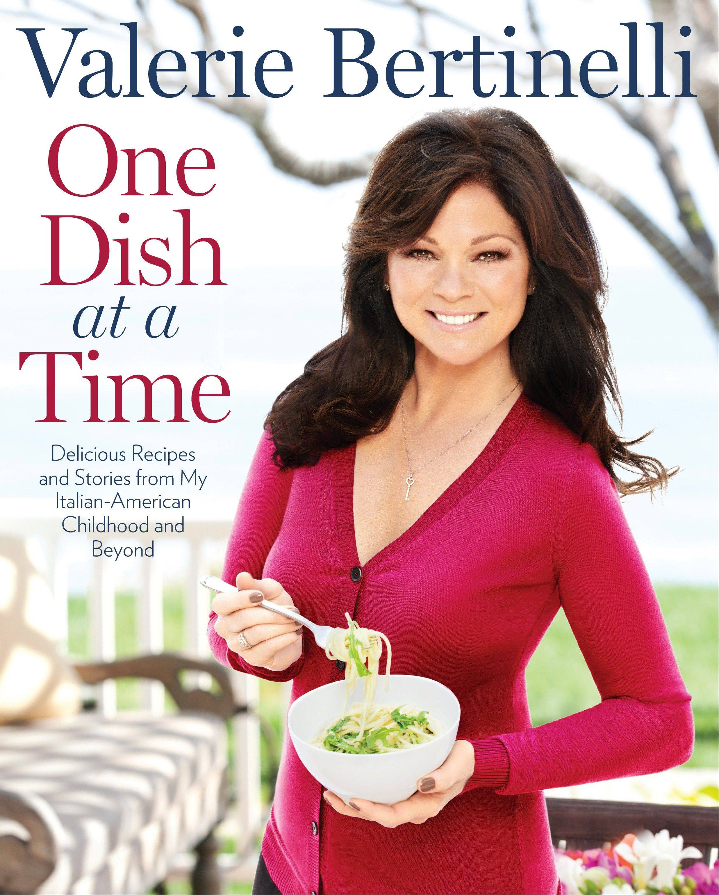 "Valerie Bertinelli's ""One Dish at a Time"""