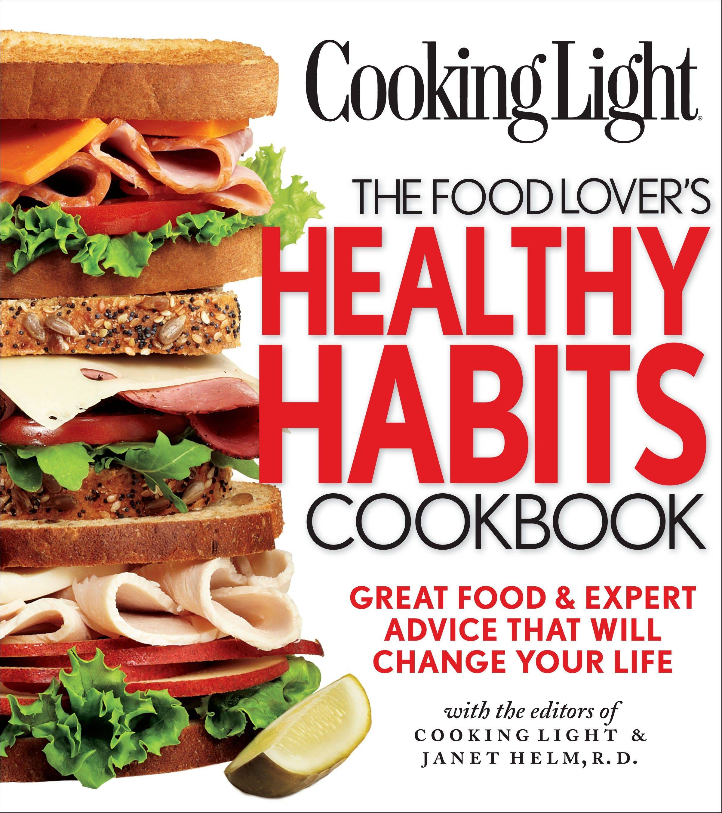 "Cooking Light's ""The Food Lover's Healthy Habits Cookbook"""