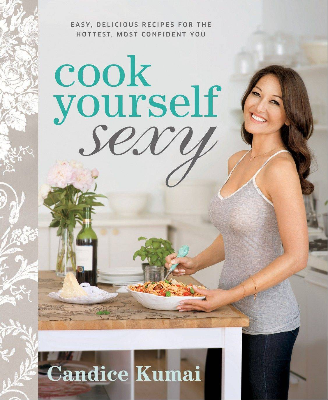 "Candice Kumai's ""Cook Yourself Sexy"""