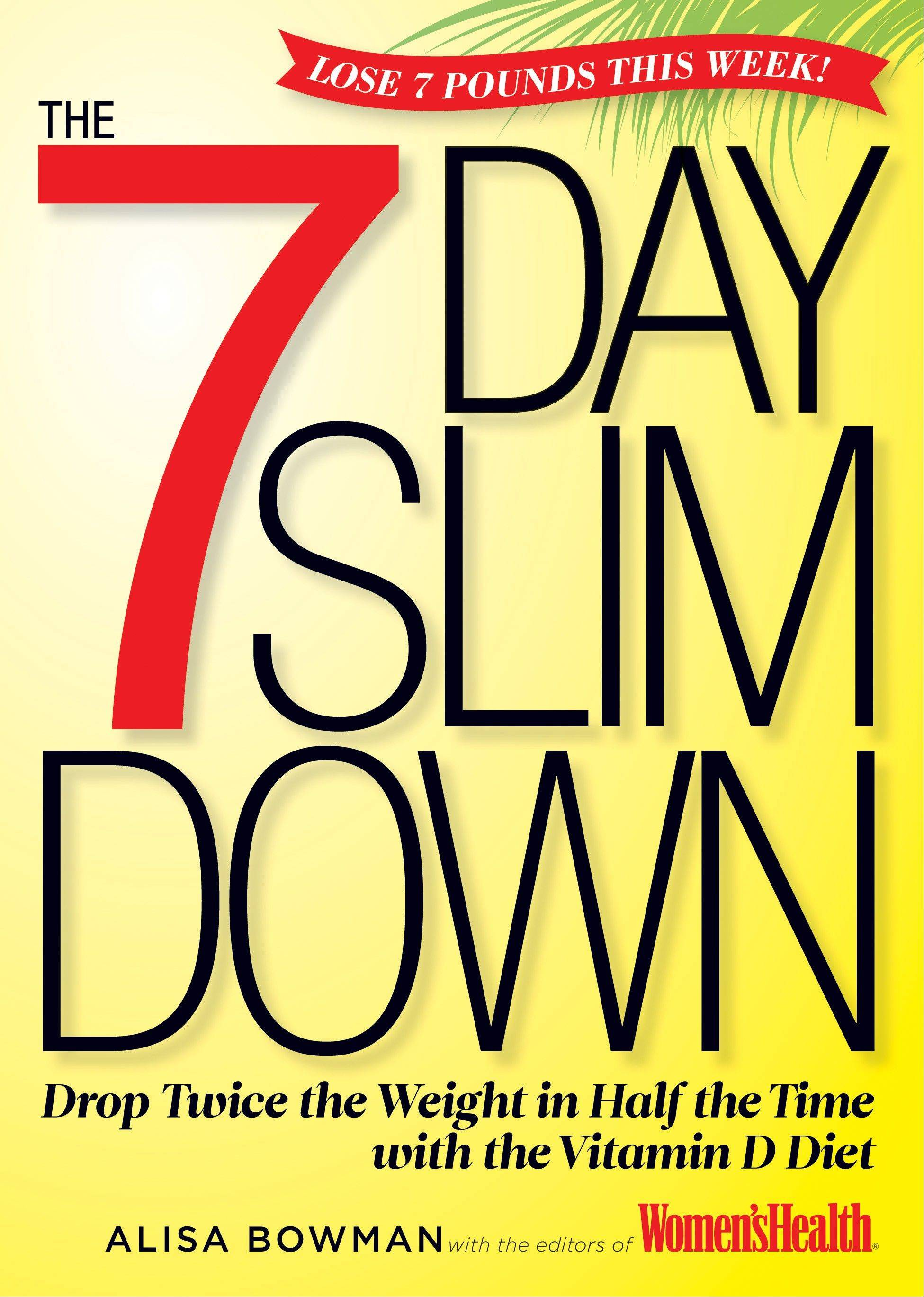 """The 7 Day Slim Down"" by Alisa Bowman and the editors of Women's Health magazine"