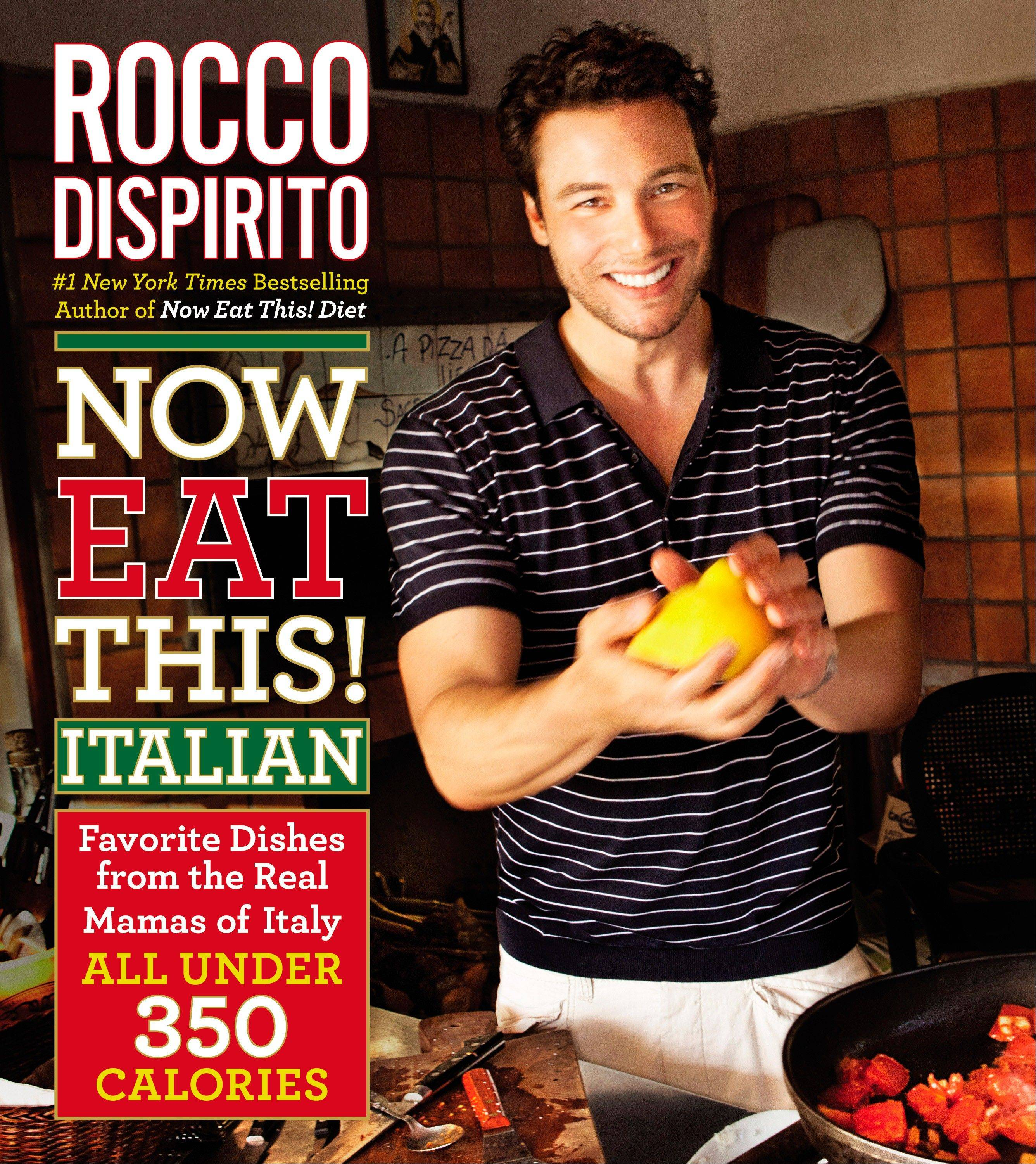 "Rocco Dispirito's diet cookbook ""Now Eat This! Italian"""