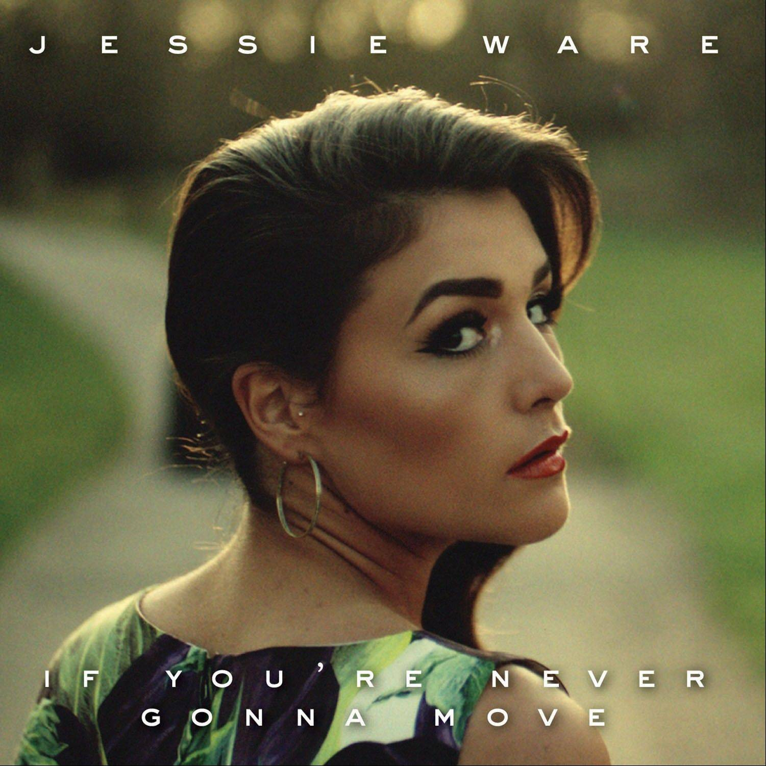 """If You're Never Gonna Move,"" by Jessie Ware"