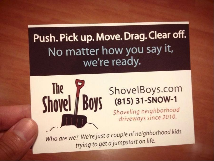 The Shovel Boys, Nick Pardo and Sean Rooney of Plainfield, spent about $100 of their early profits on these fancy business fliers. But they can't get jobs this winter until it snows.