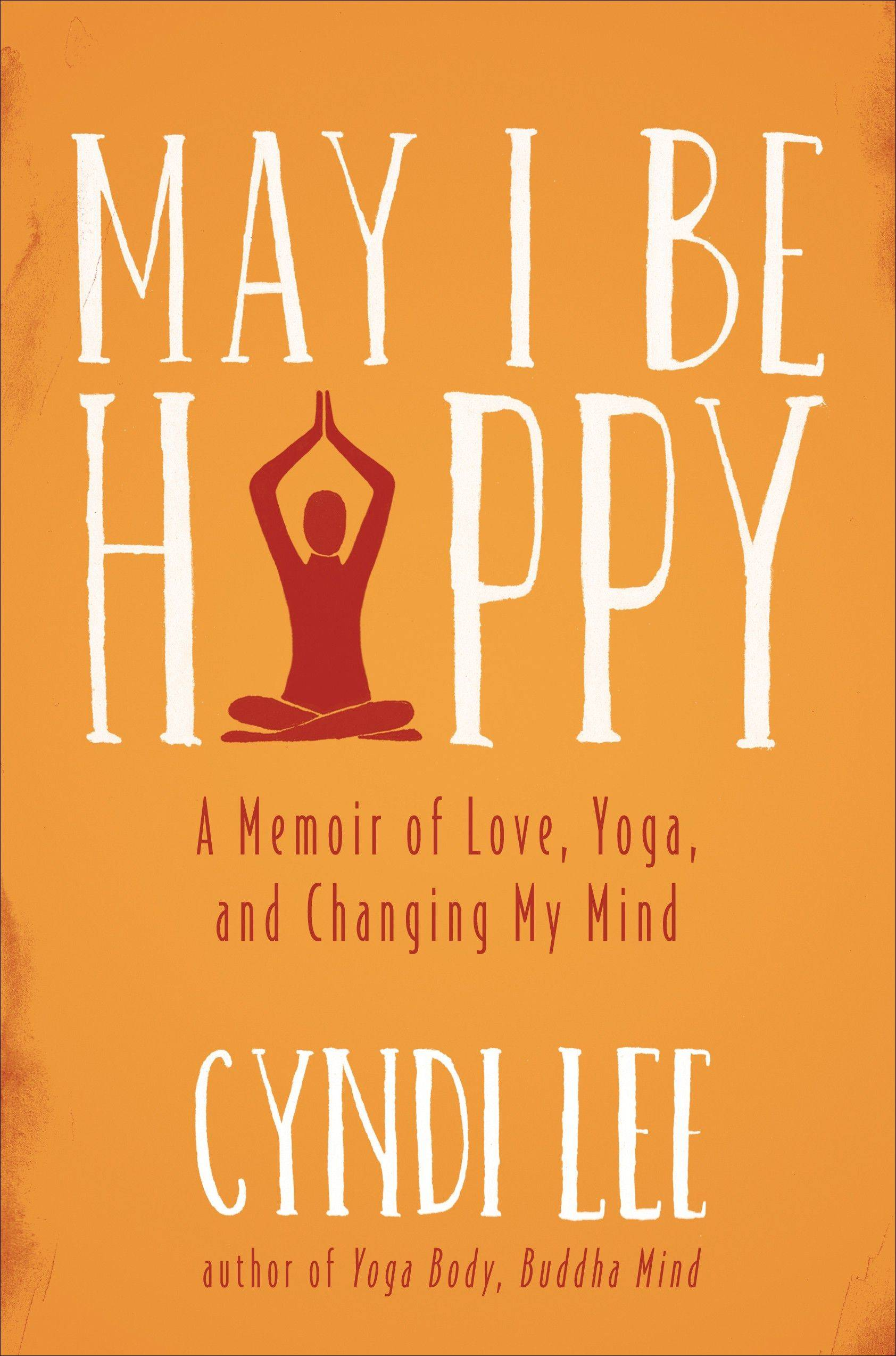 "This book cover image released by Dutton shows ""May I Be Happy,"" by Cyndi Lee."