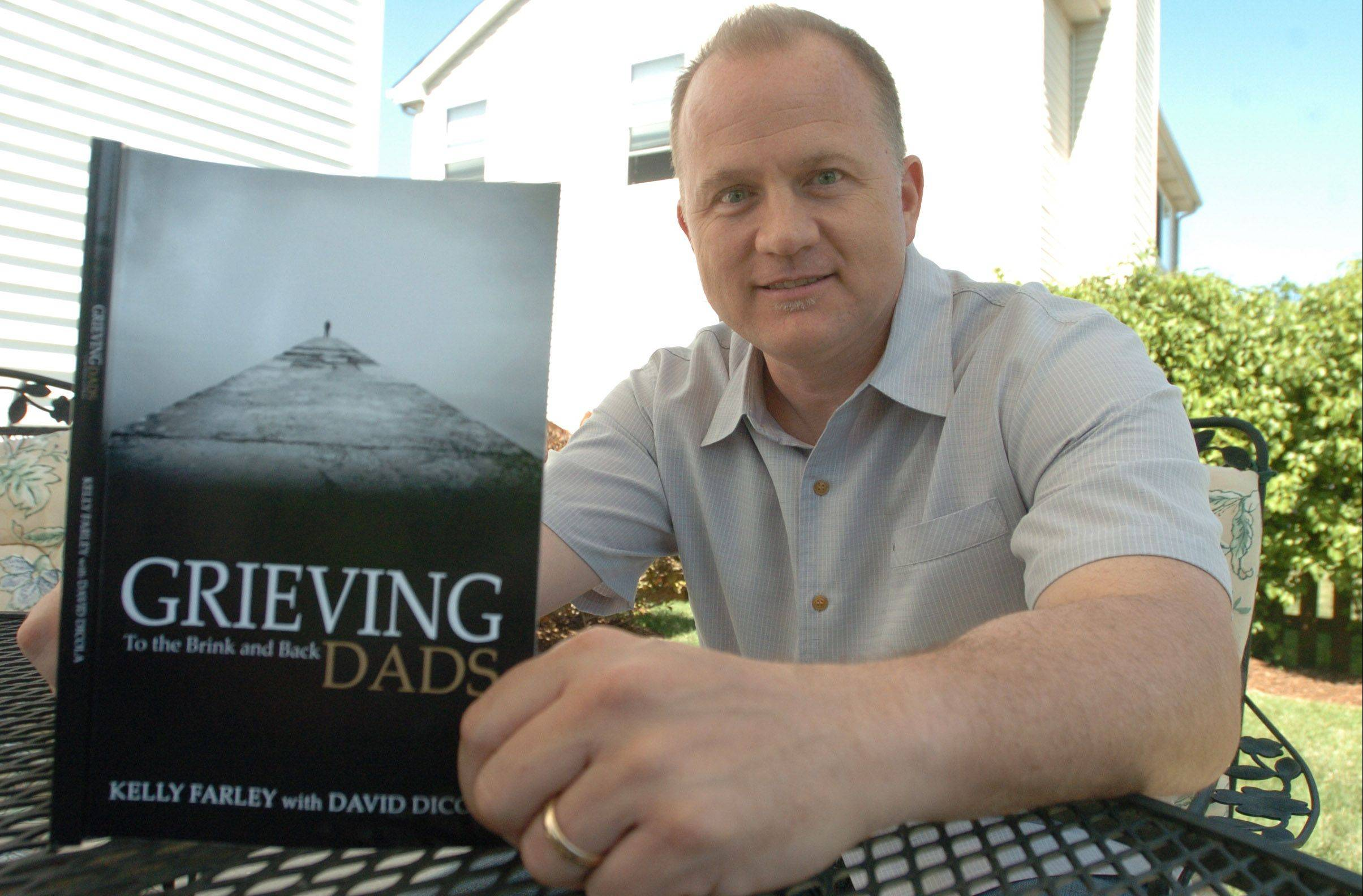 "Kelly Farley of Aurora has written a book, ""Grieving Dads: To the Brink and Back,"" and a blog in his efforts to amend the Family Medical Leave Act so parents can take up to 12 unpaid weeks off work after the death of a child."
