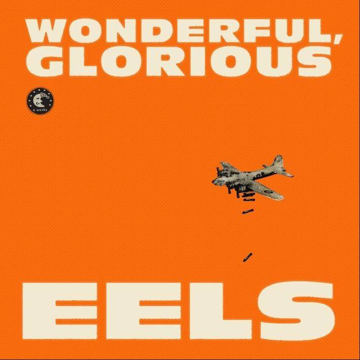 "The Eels, ""Wonderful, Glorious"""
