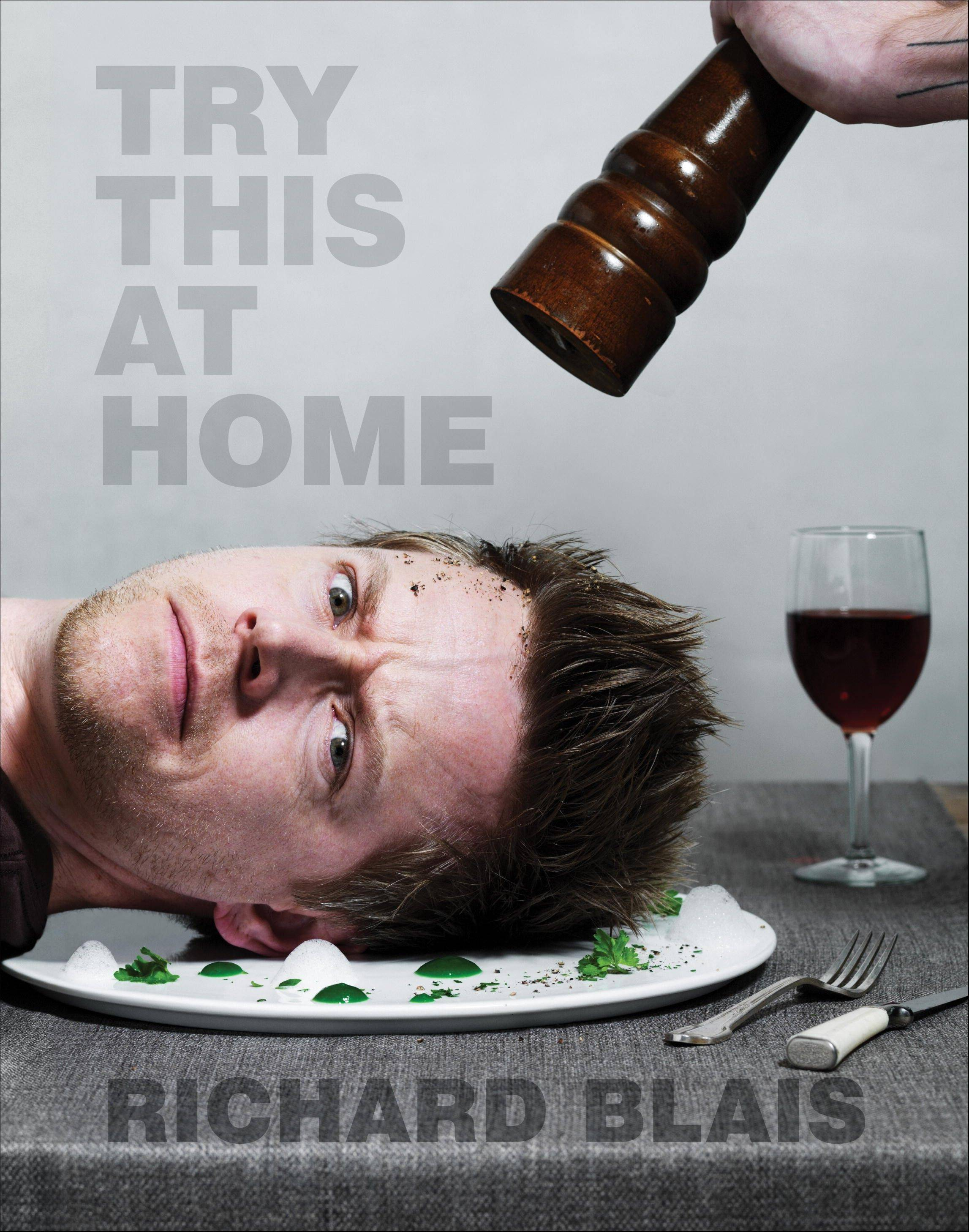 """Try This at Home"" by Richard Blais"
