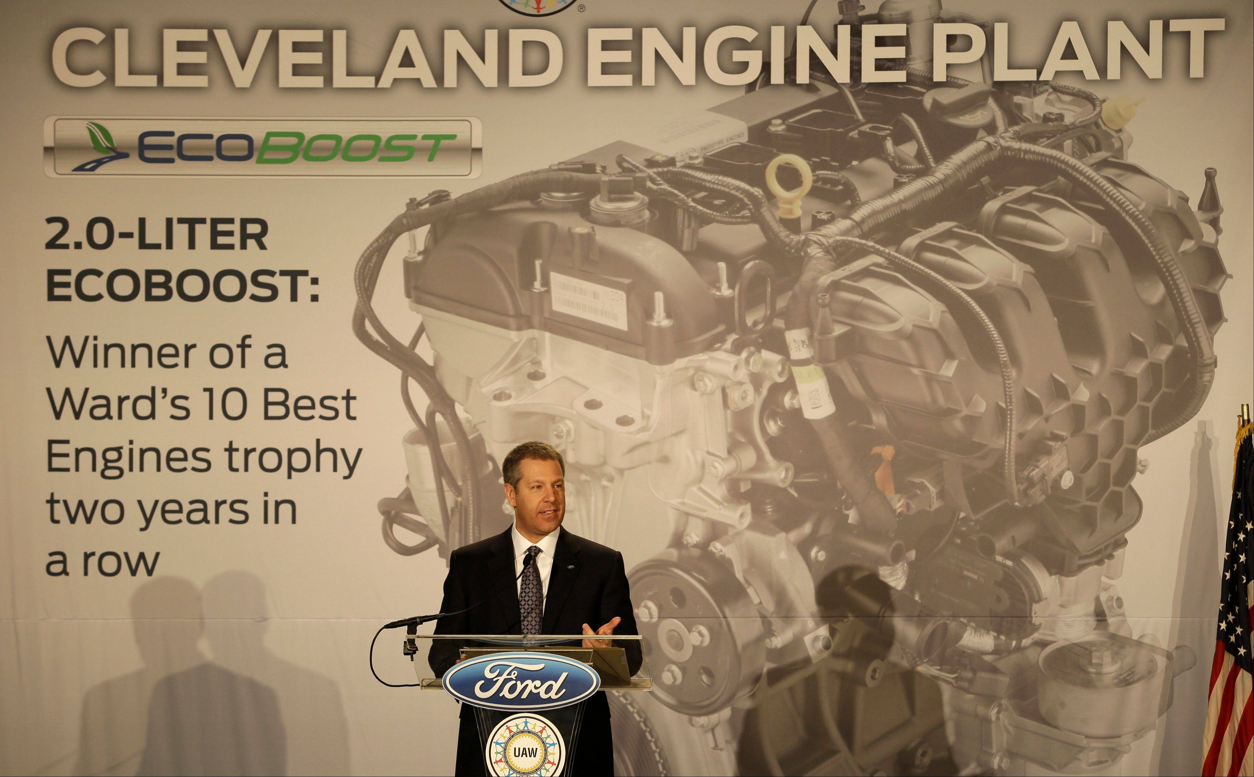 Joe Hinrichs, Ford's President of the Americas, announces plans to build the 2.0-liter EcoBoost engine at the Ford Cleveland Engine Plant on Thursday in Brook Park, Ohio. Ford is moving production of a popular small engine from Spain to Cleveland as sales of four-cylinder motors continue to rise.