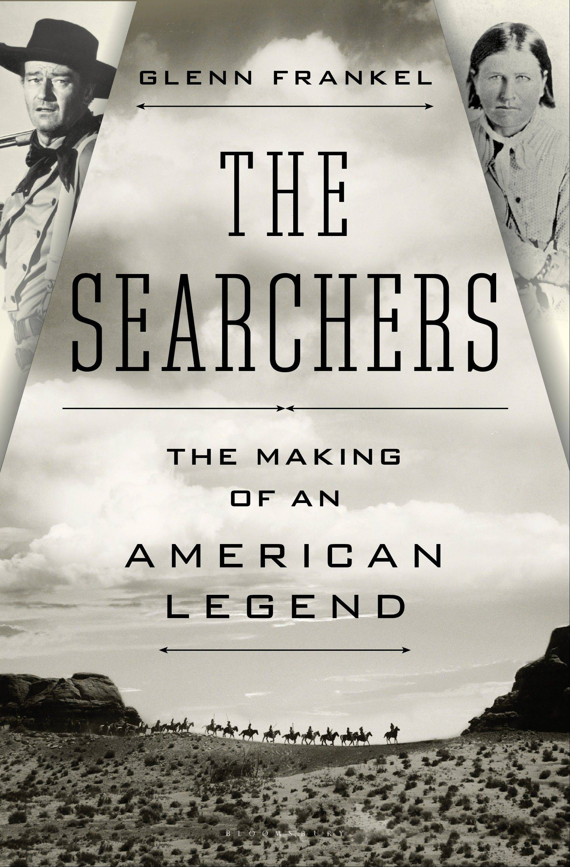 """The Searchers: The Making of an American Legend"" by Glenn Frankel"