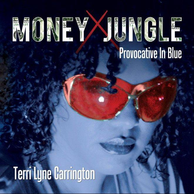 "Terri Lyne Carrington, ""Money Jungle: Provocative in Blue"""