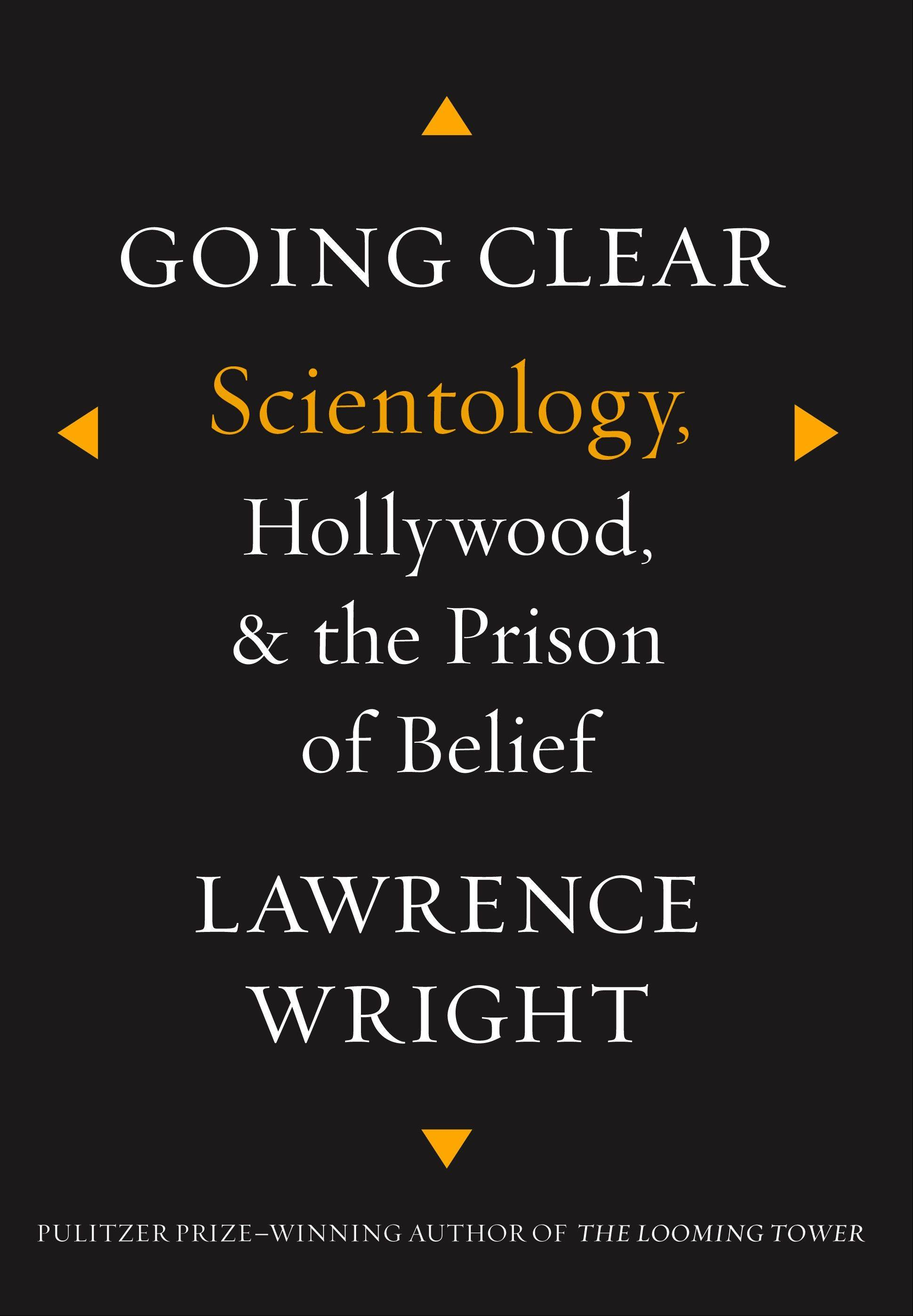 """Going Clear: Scientology, Hollywood & the Prison of Belief"" by Lawrence Wright"
