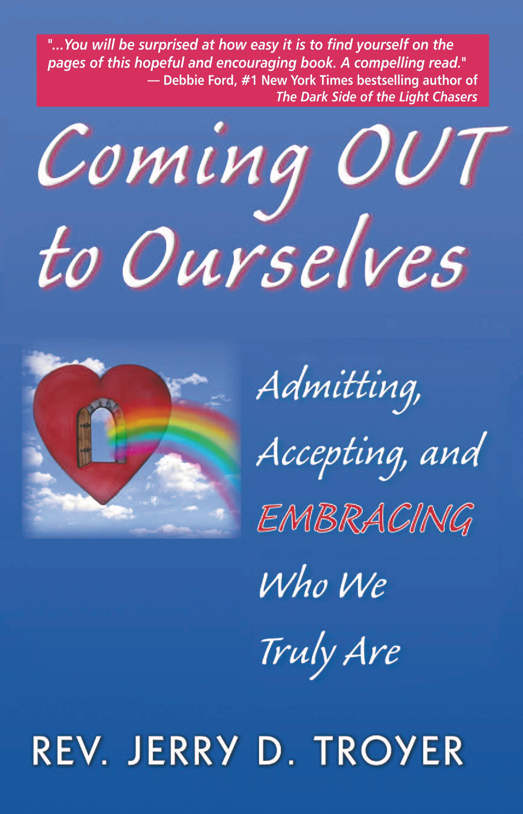 "Author Jerry Troyer's new book is ""Coming Out to Ourselves: Admitting, Accepting, and Embracing Who We Truly Are"". Rev. Troyer will lead a workshop in Cary on March 17th."
