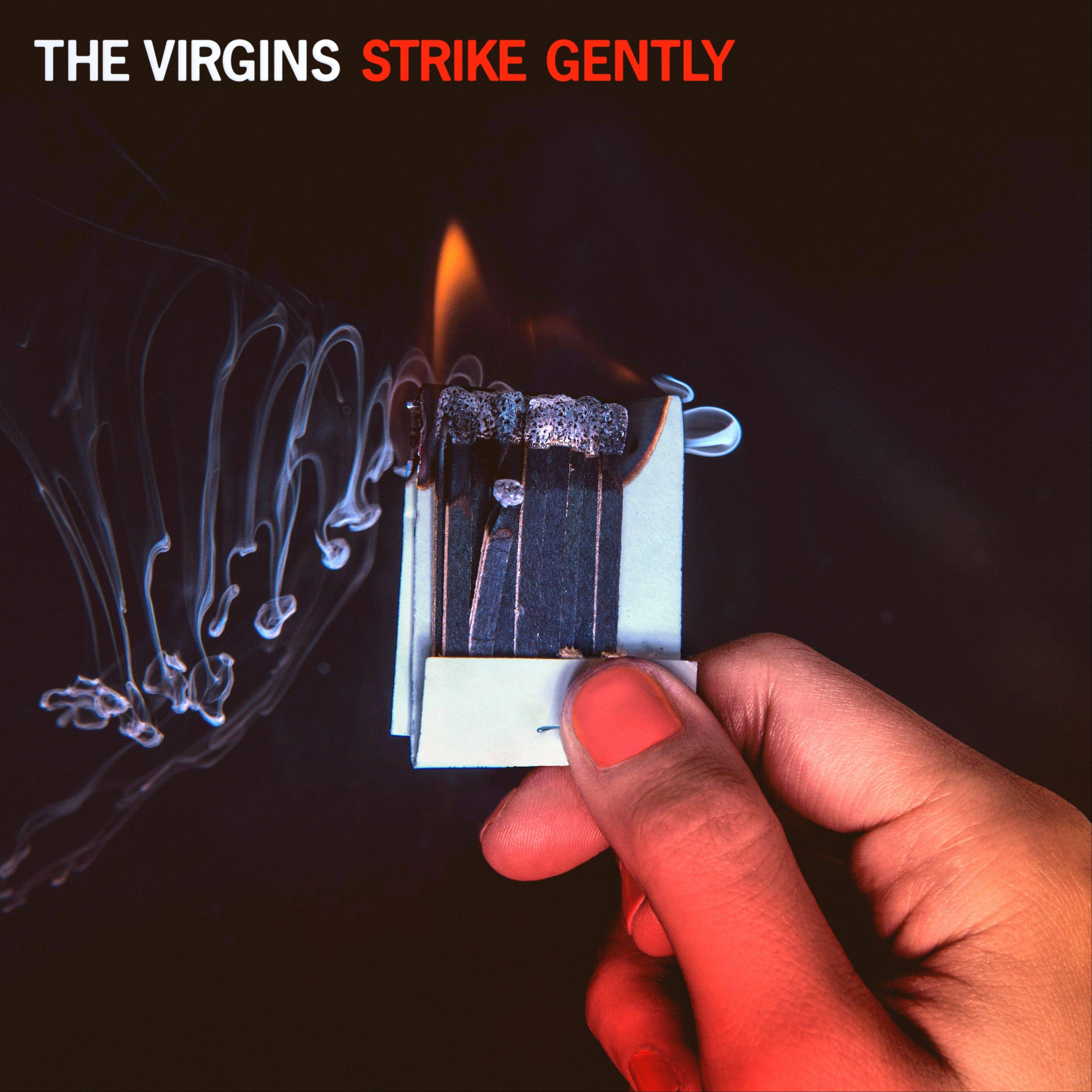 "The Virgins, ""Strike Gently"""
