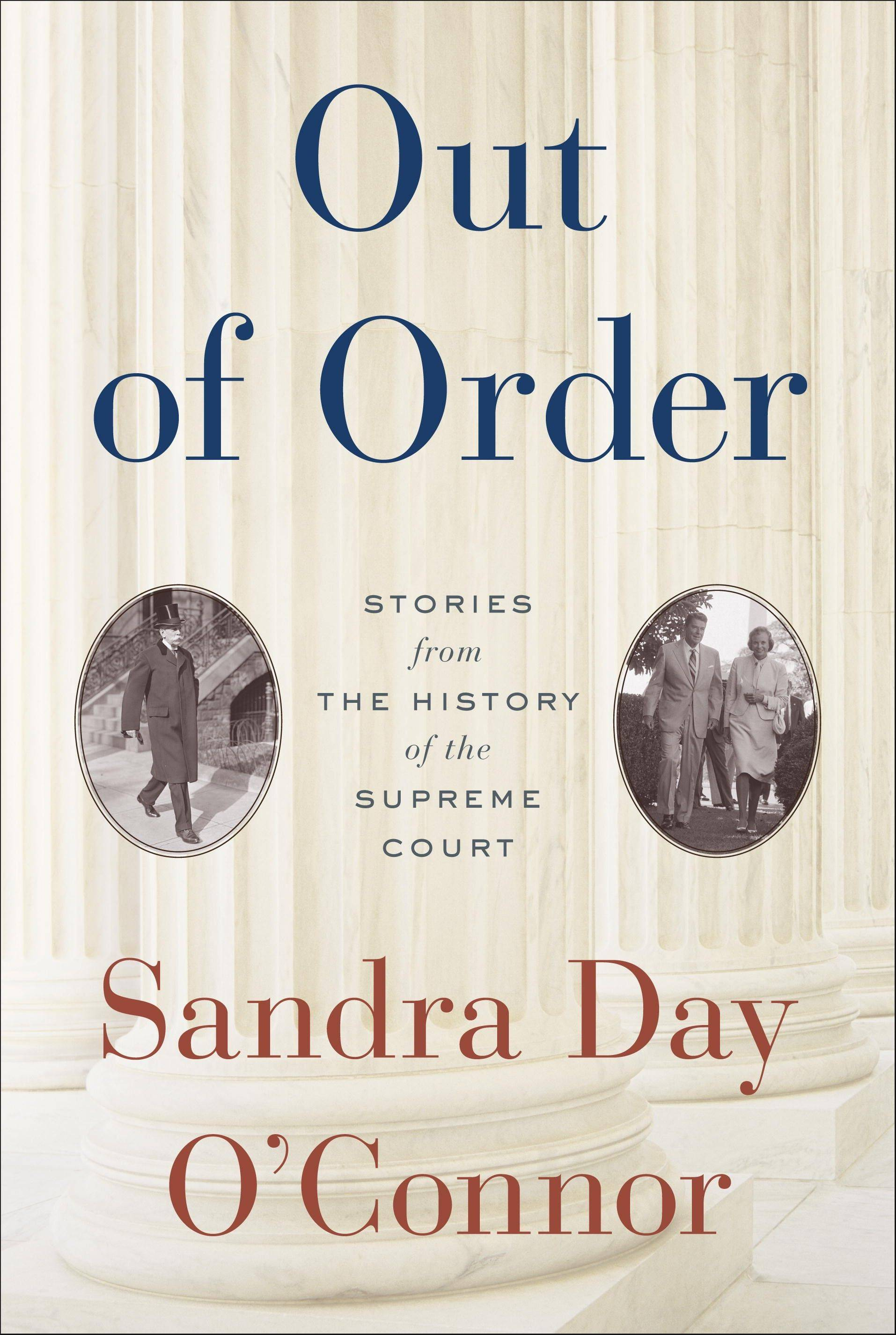 """Out of Order: Stories From the History of the Supreme Court"" by Sandra Day O'Connor"