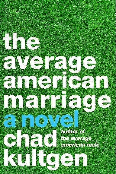"""The Average American Marriage"" by Chad Kultgen"
