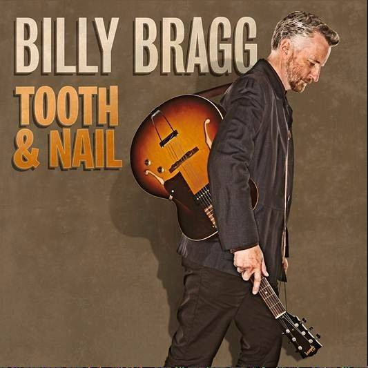 """Tooth & Nail"" by Billy Bragg"