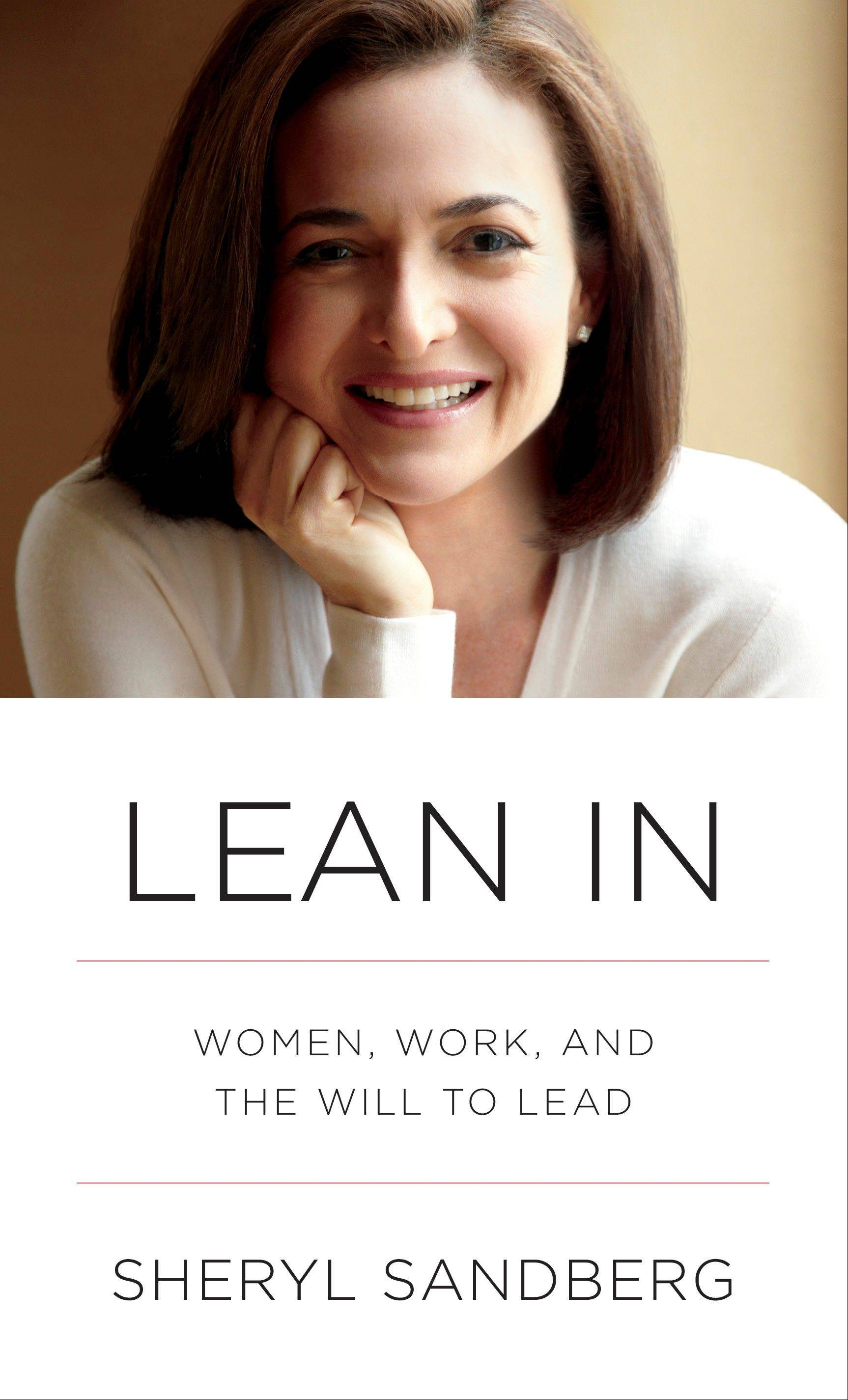 """Lean In: Women, Work, and the Will to Lead"" by Sheryl Sandberg"