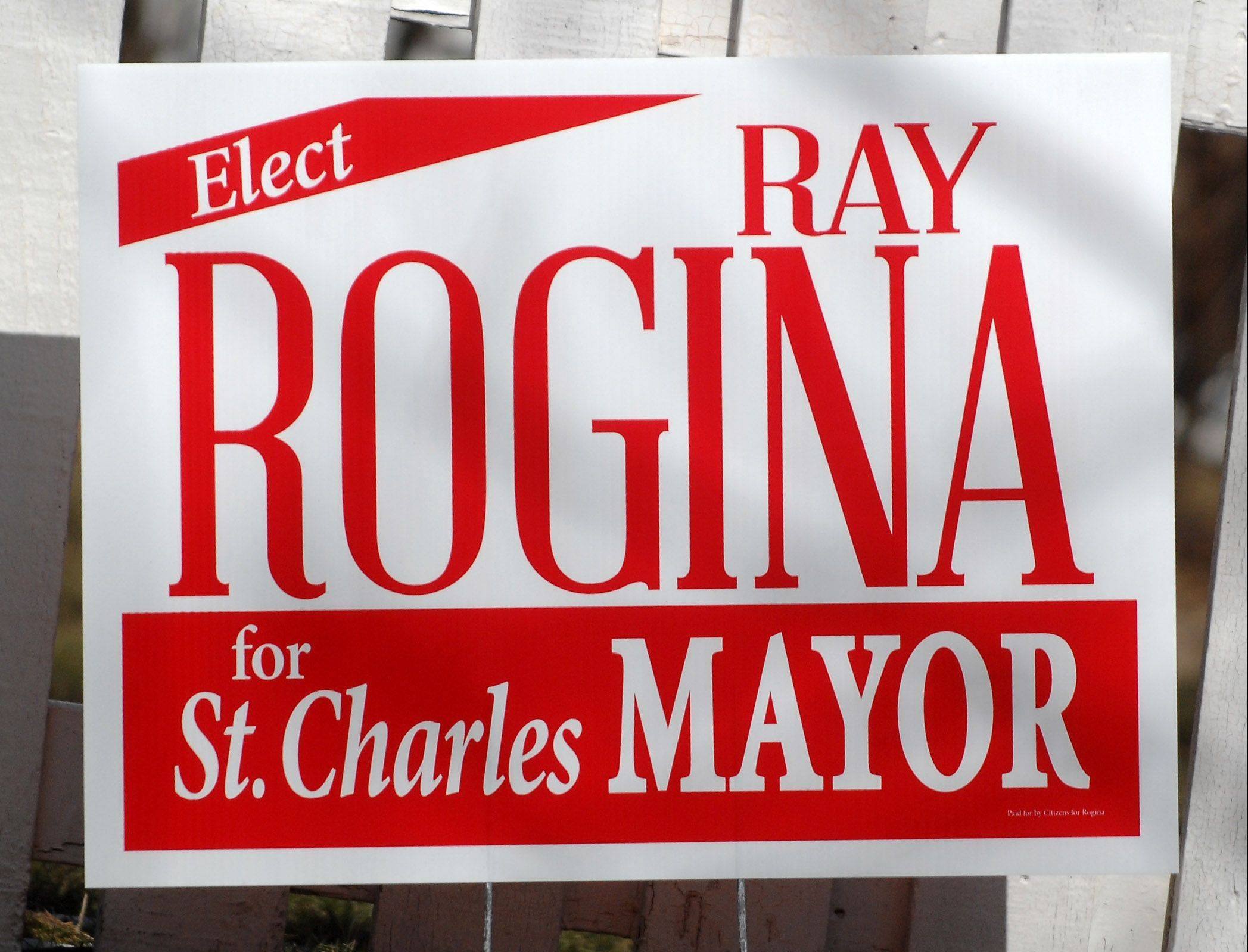 A yard sign for St. Charles mayoral candidate Ray Rogina.