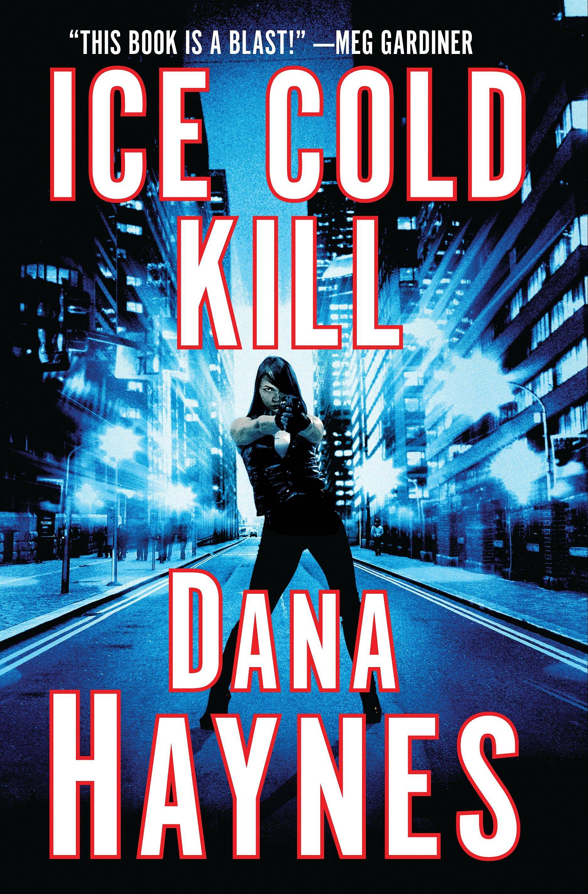 """Ice Cold Kill"" by Dana Haynes"