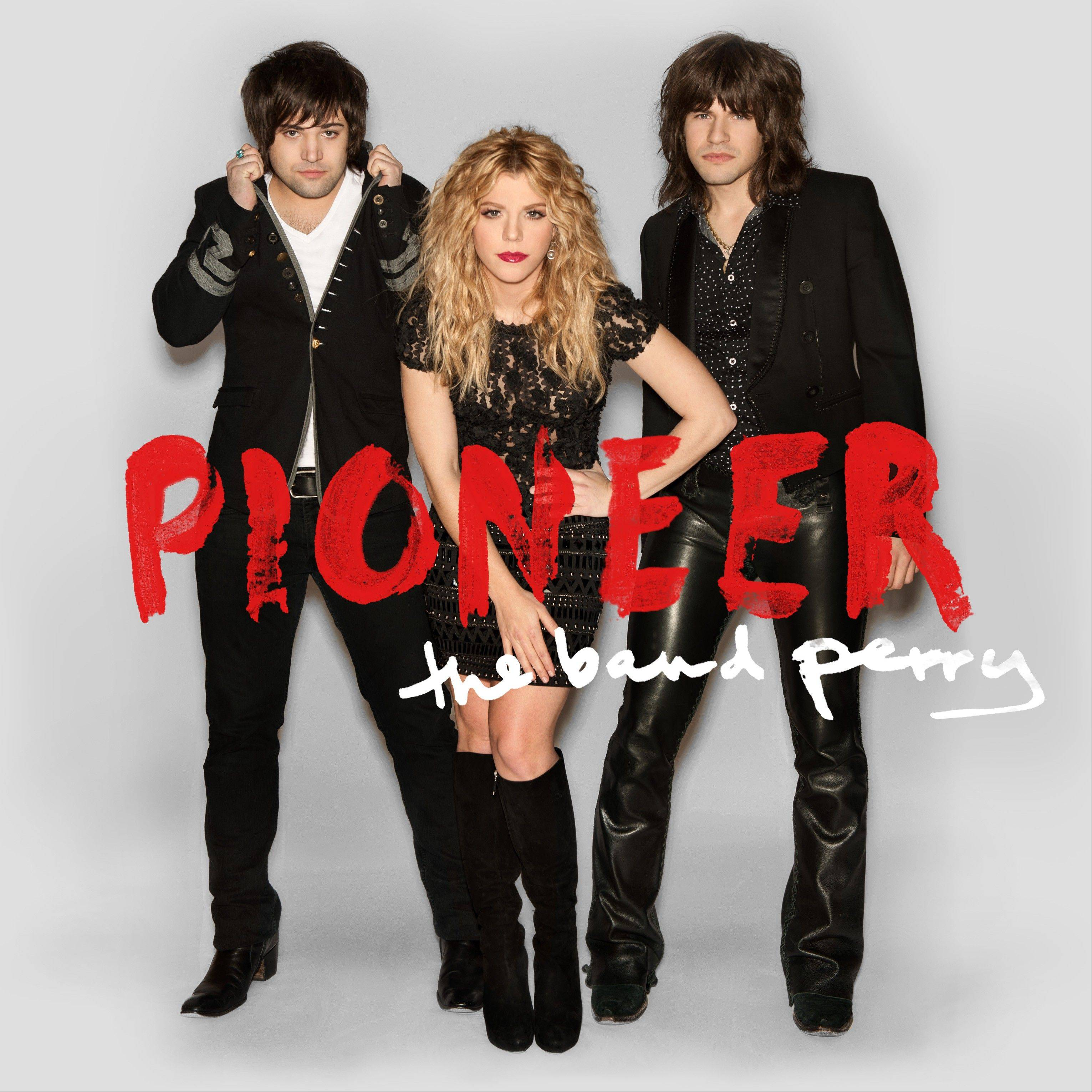 """Pioneer"" by The Band Perry"