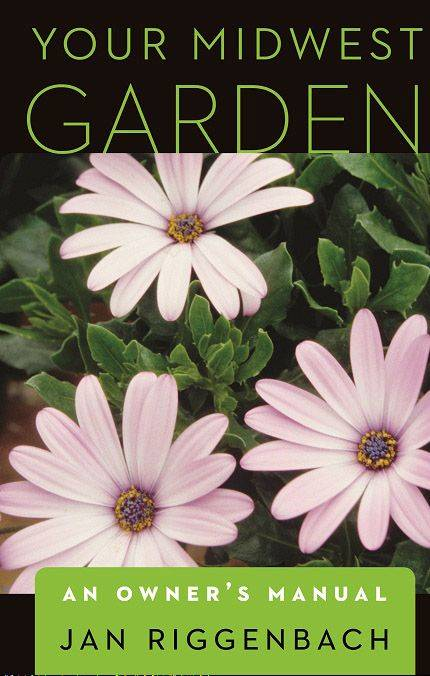 "Jan Riggenbach fulfilled a promise to readers with ""Your Midwest Garden"" an updated collection of columns."
