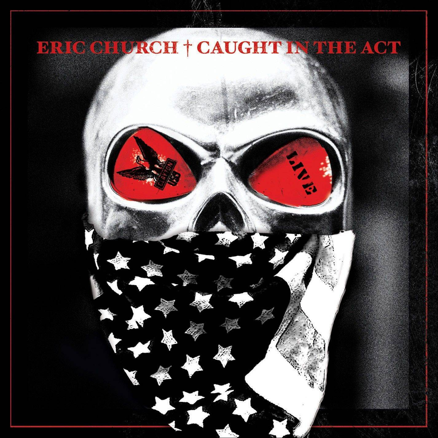 """Caught in the Act"" by Eric Church"