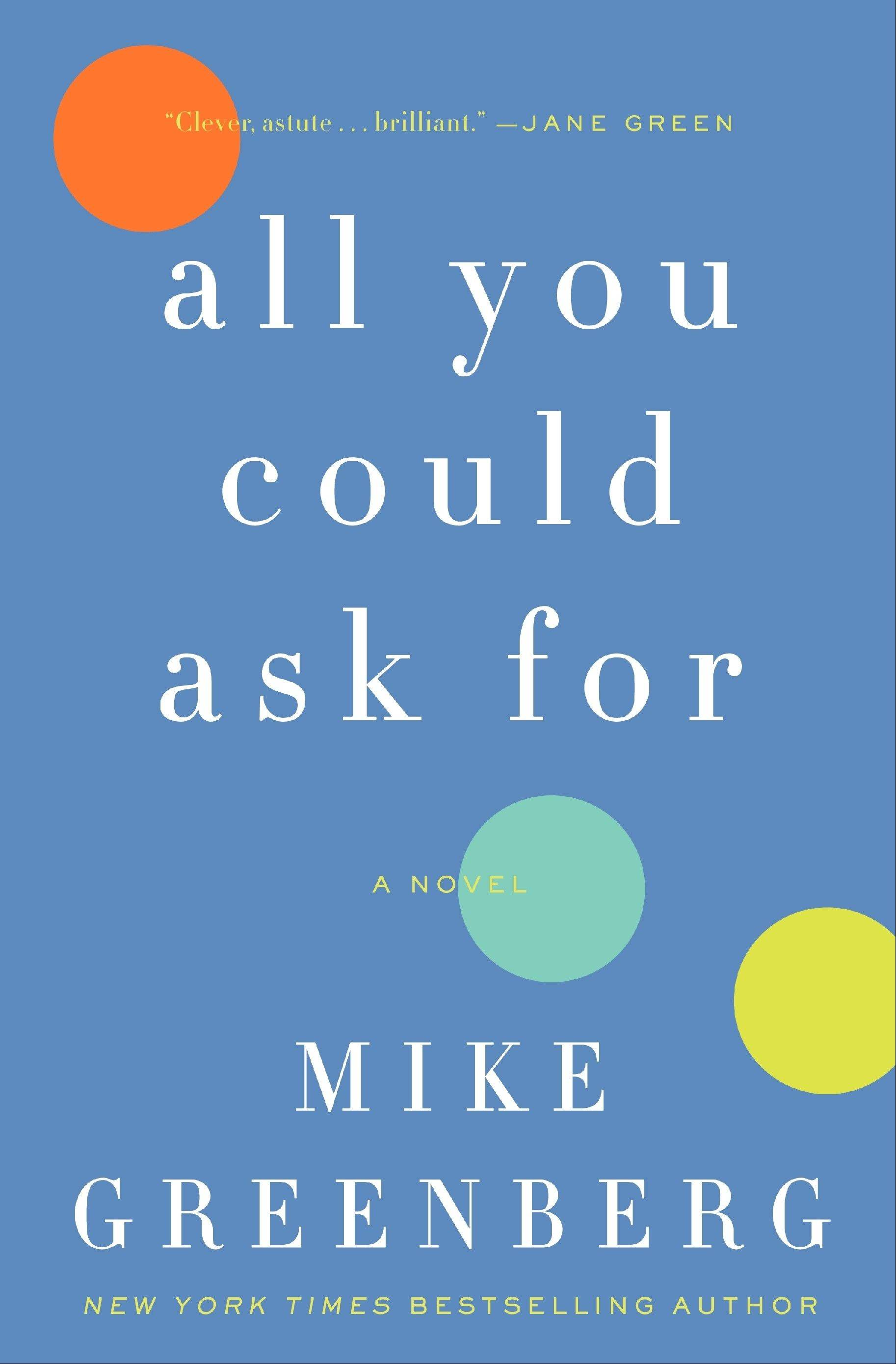 """All You Could Ask For"" by Mike Greenberg"