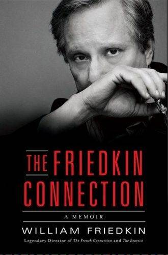 "Former Chicagoan William Friedkin on Sunday will sign copies of his autobiography ""The Friedkin Connection"" at the first Chicago Critics Film Festival at the Muvico Theaters 18 in Rosemont."