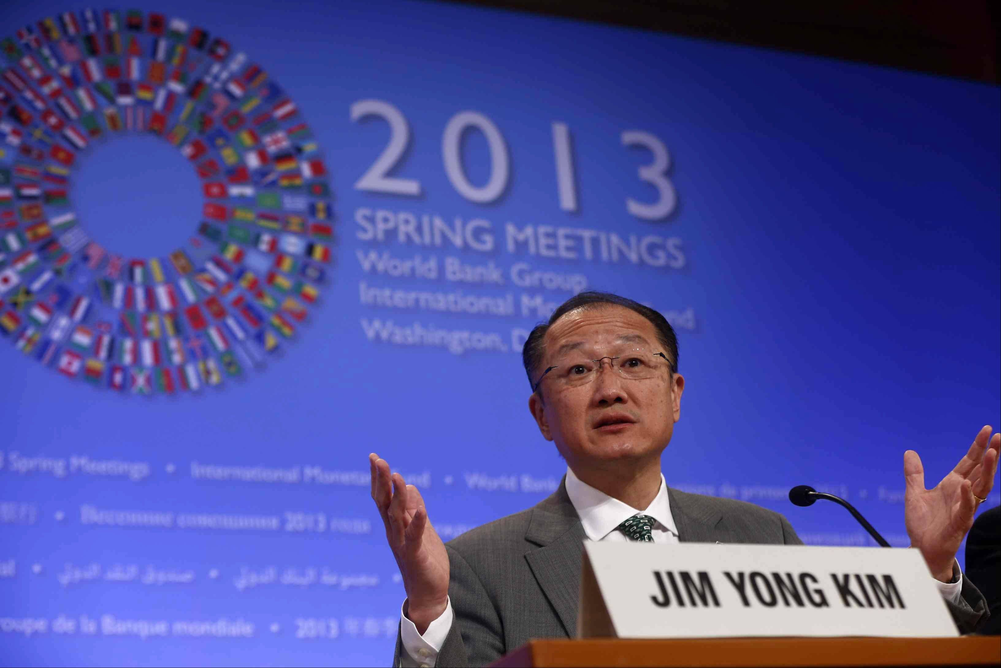 World Bank President Jim Yong Kim speaks at a news conference during the Spring Meetings of the World Bank Group and the International Monetary Fund in Washington, Thursday, April 18, 2013.