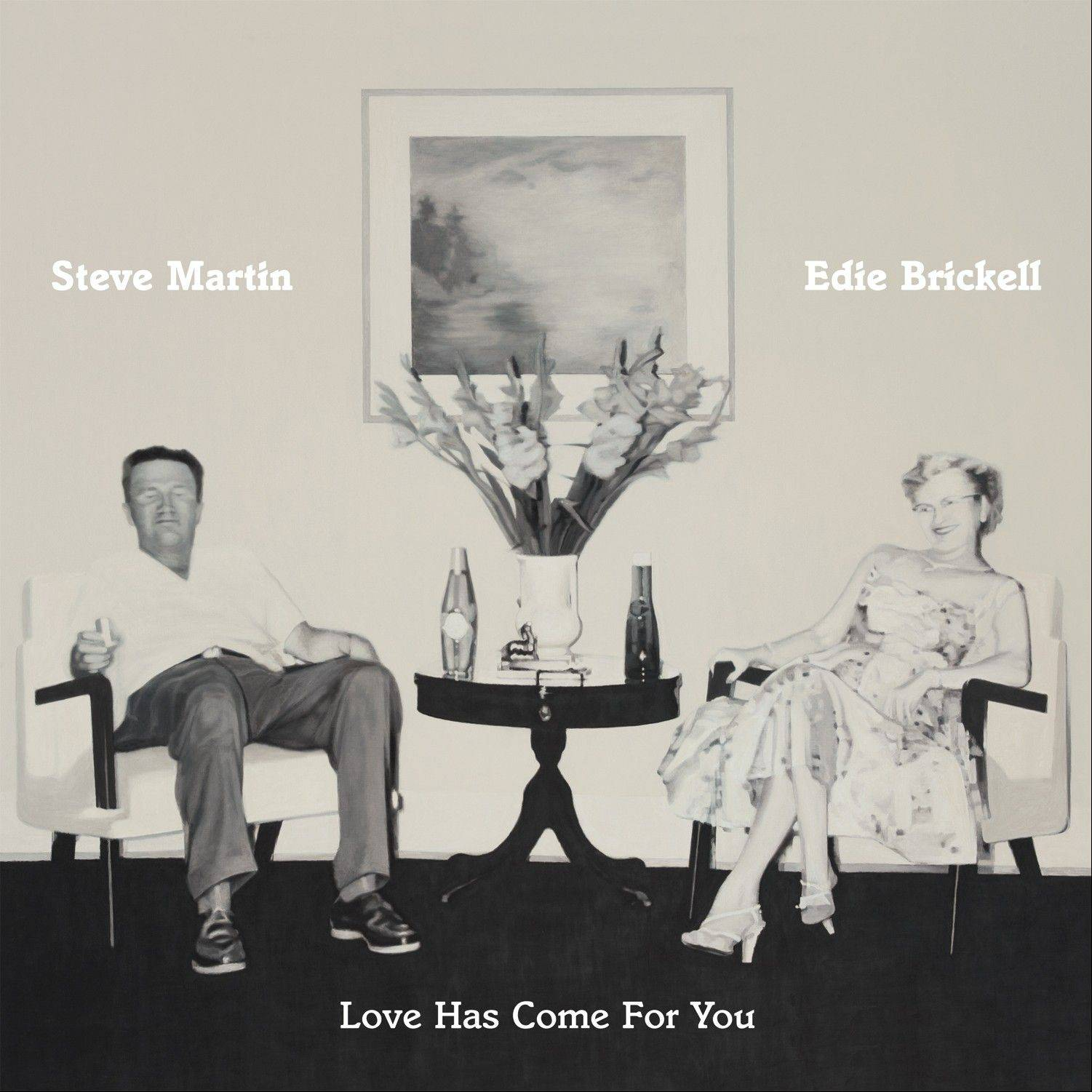 """Love Has Come for You"" by Steve Martin and Edie Brickell"