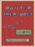 Quilted Treasures closing May 12 at the Historical Museum's Heritage gallery. Closing reception is Thursday, May 9, at 7:00 p.m.