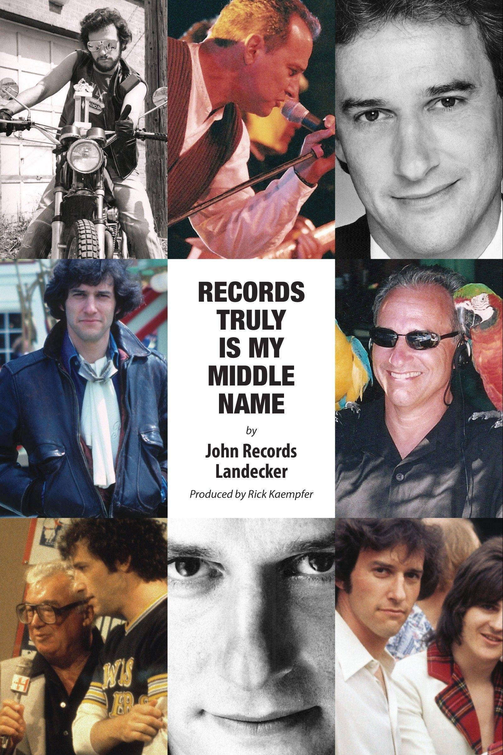 """Records Truly Is My Middle Name,"" radio legend John Records Landecker's memoir, is available at eckhartzpress.com."