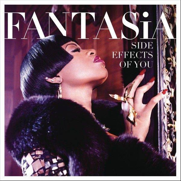 "Fantasia's ""Side Effects of You"""