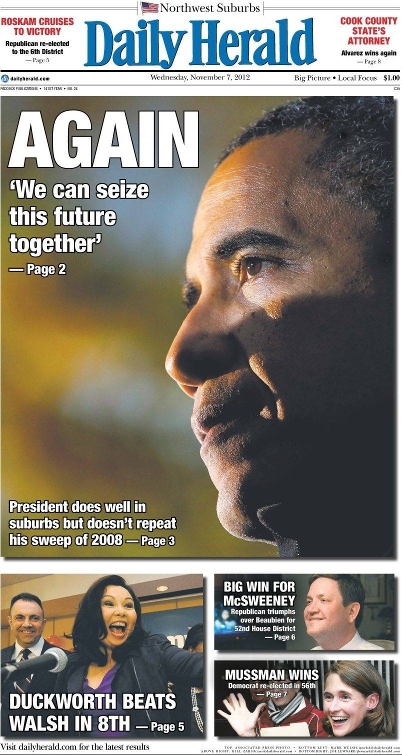 "Daily Herald Copy Editor Sean Stangland won a first-place award from the Illinois Associated Press Editors Association in the print newspaper page design category for ""Again."" The design was for the Daily Herald's front page the day after President Barack Obama was re-elected."
