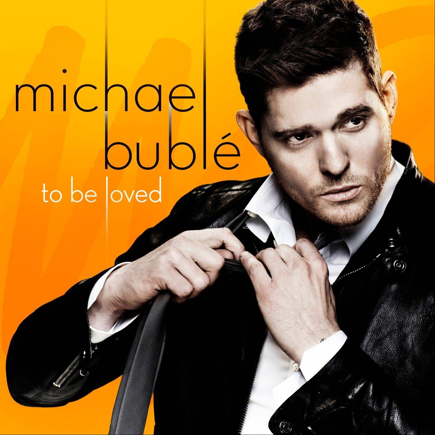 "Michael Buble's ""To Be Loved"""