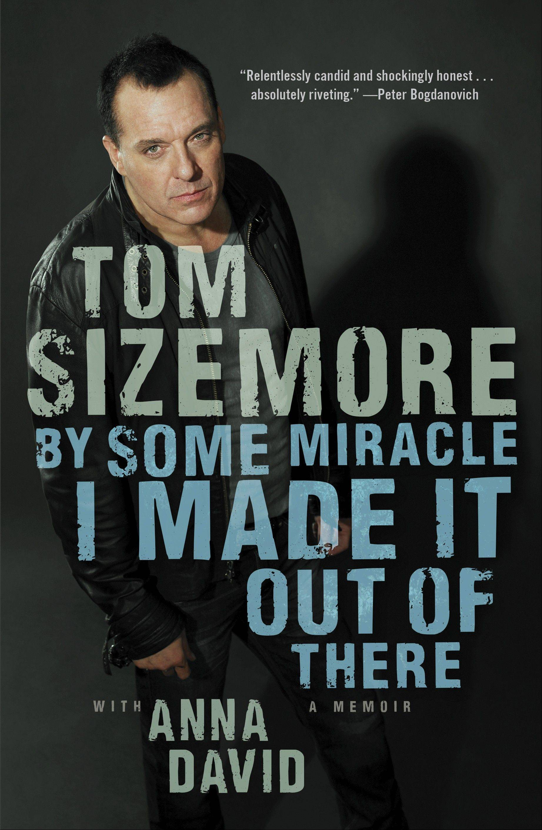 """By Some Miracle I Made it Out of There"" by Tom Sizemore with Anna David"