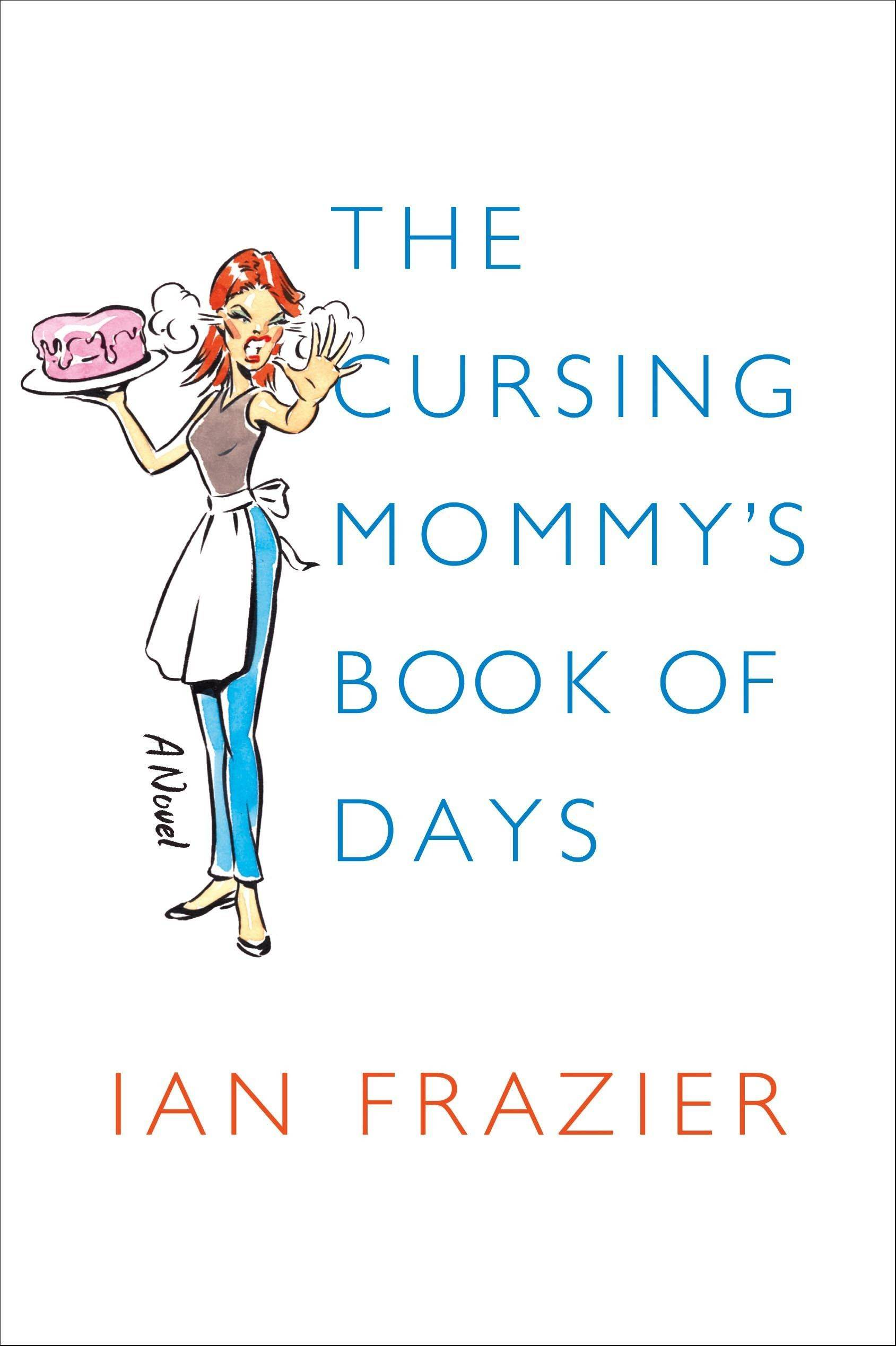 """The Cursing Mommy's Book of Days"" by Ian Frazier"
